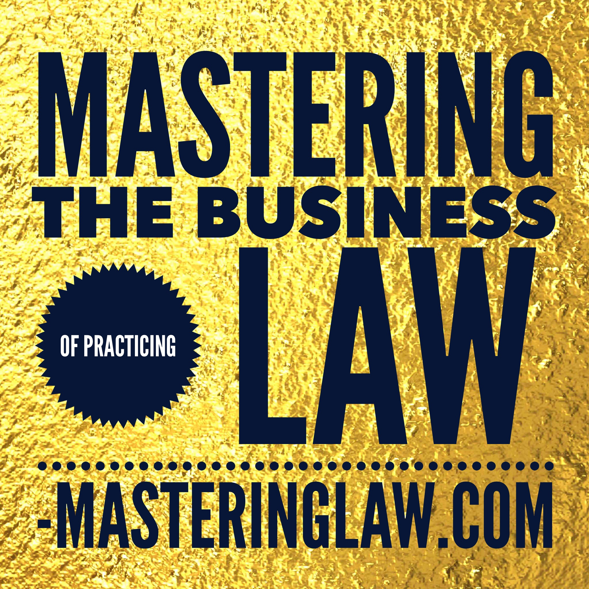 Mastering Your Law Practice: law practice management, law firm marketing, rainmaking, attorney lifestyle