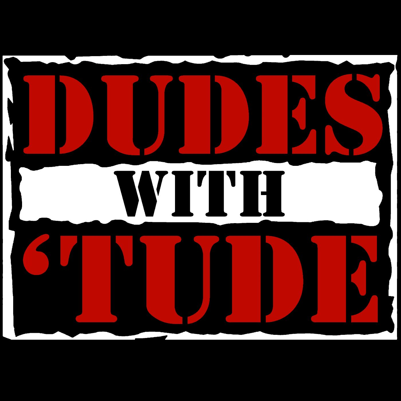 Dudes With Attitudes