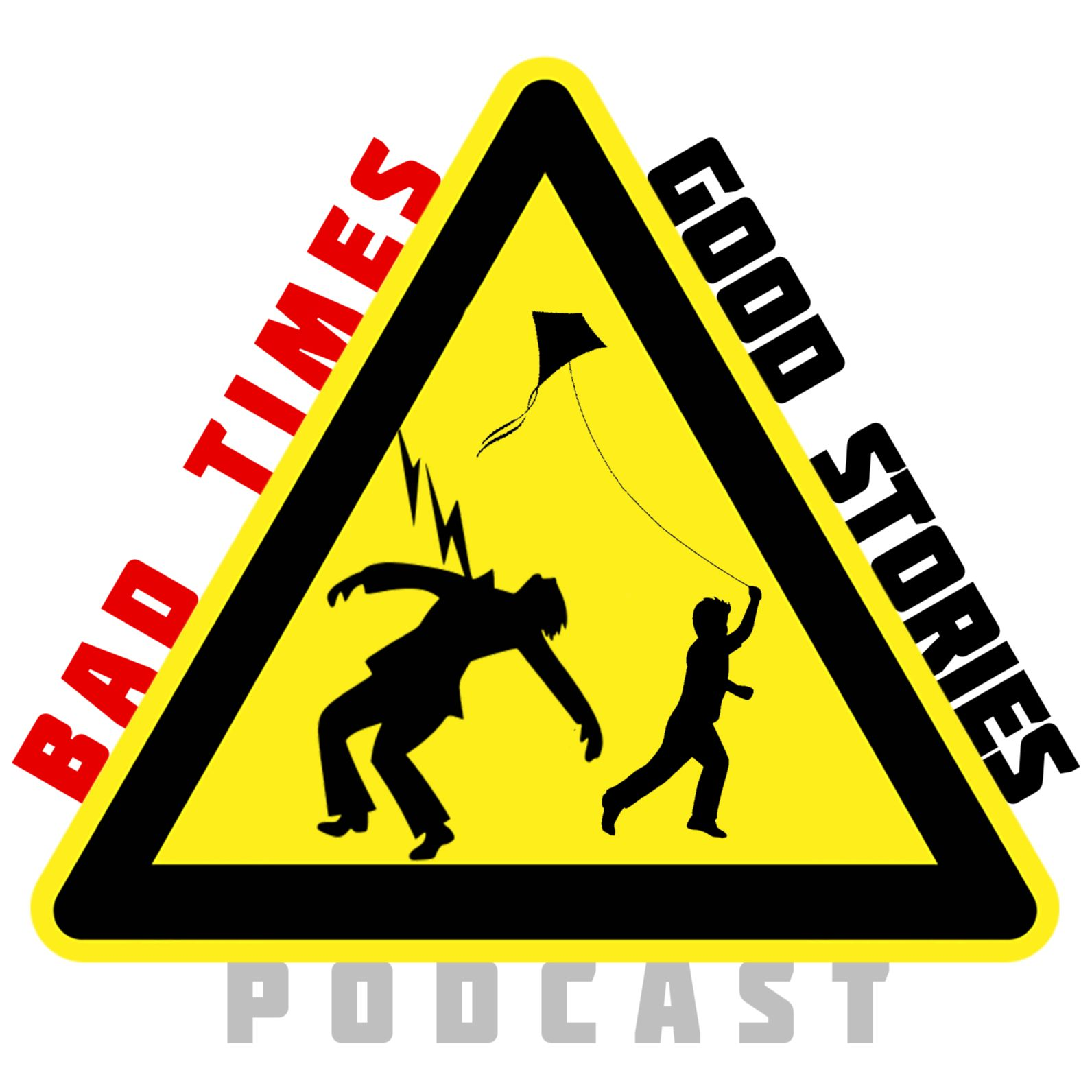 Bad Times, Good Stories Podcast