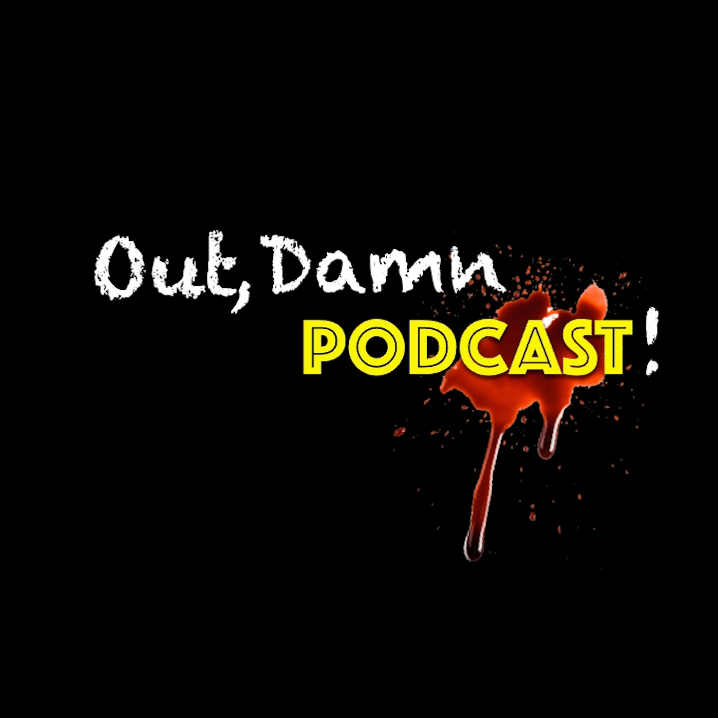 Out, Damn Podcast