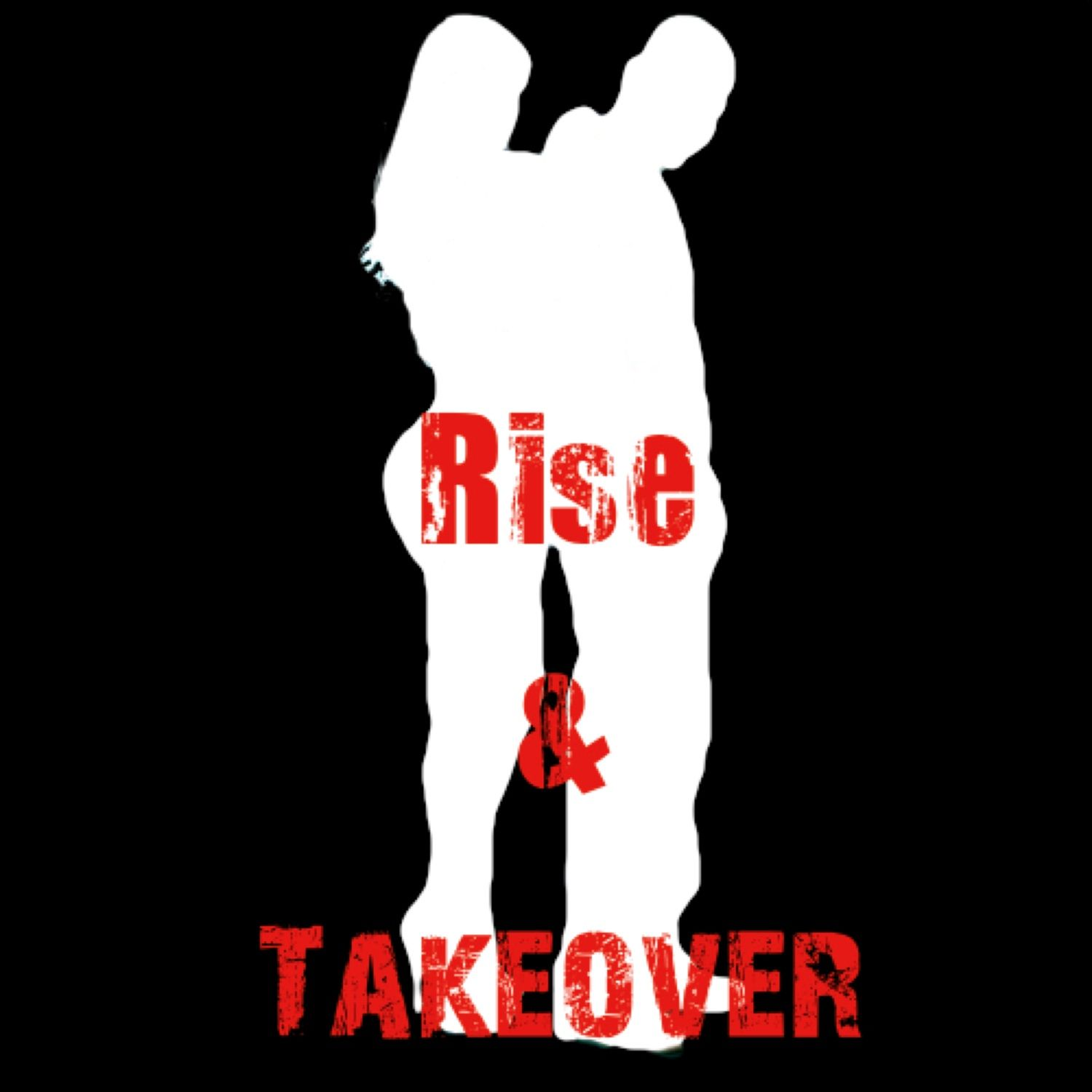 Rise and Takeover show