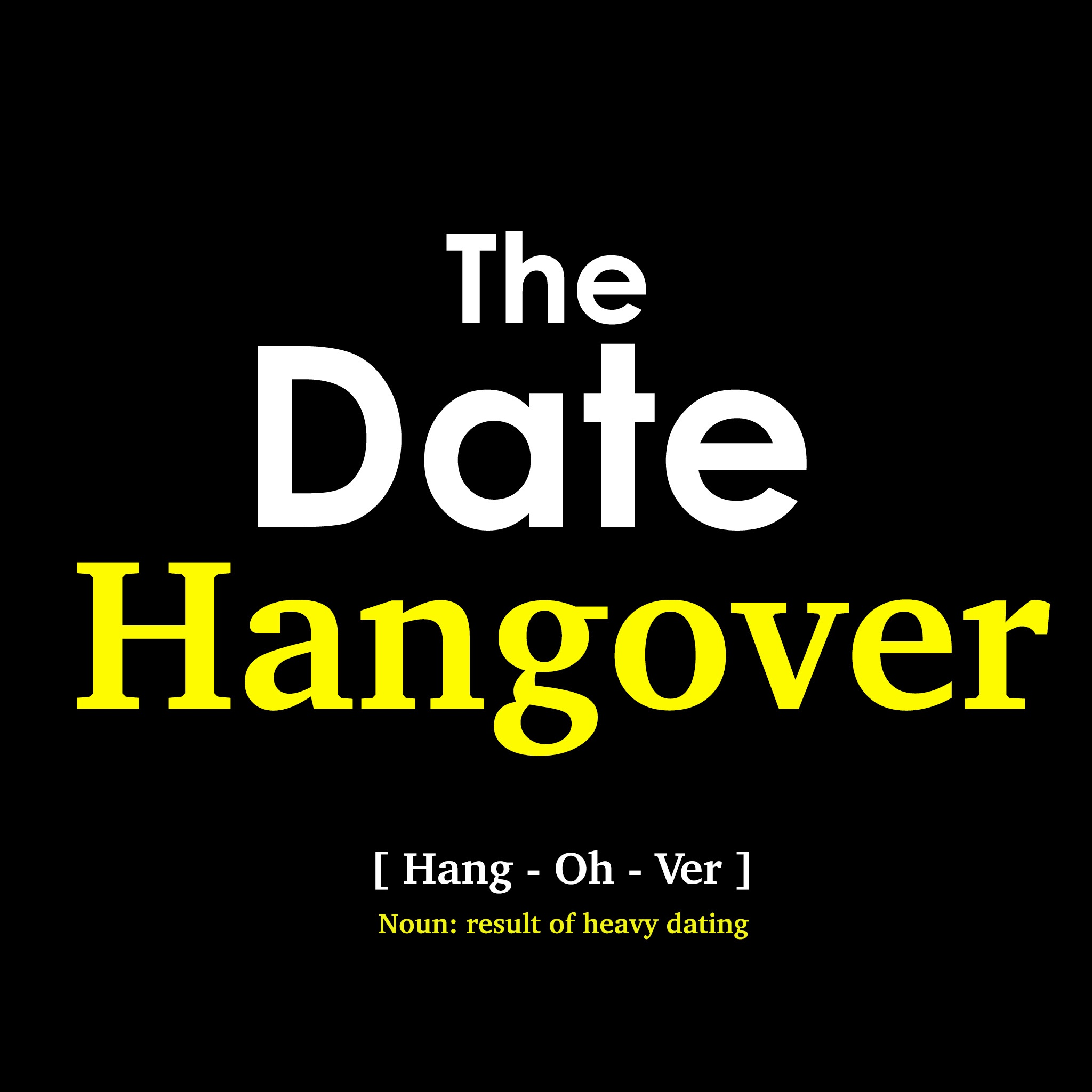 The Date Hangover