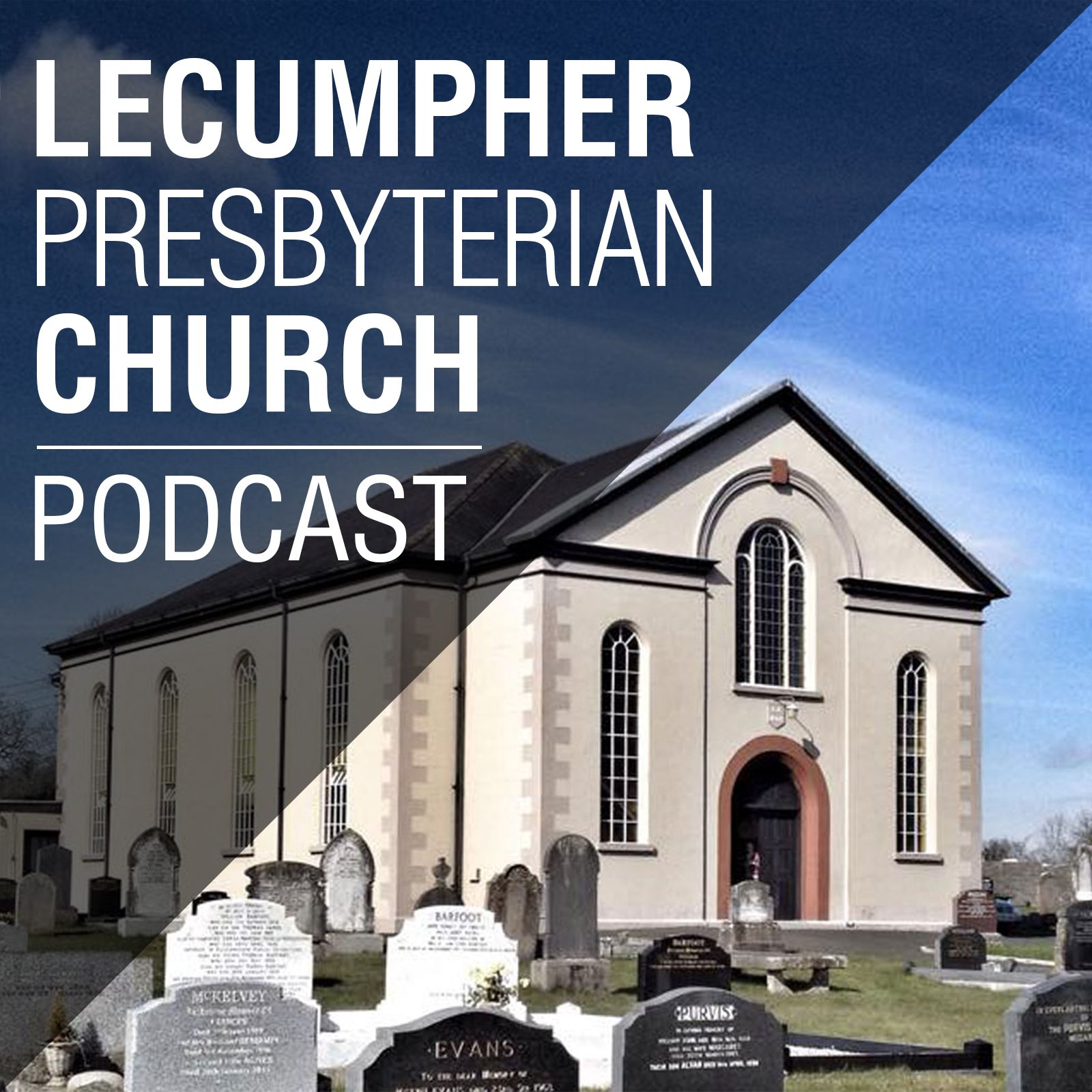 Lecumpher Presbyterian Podcast