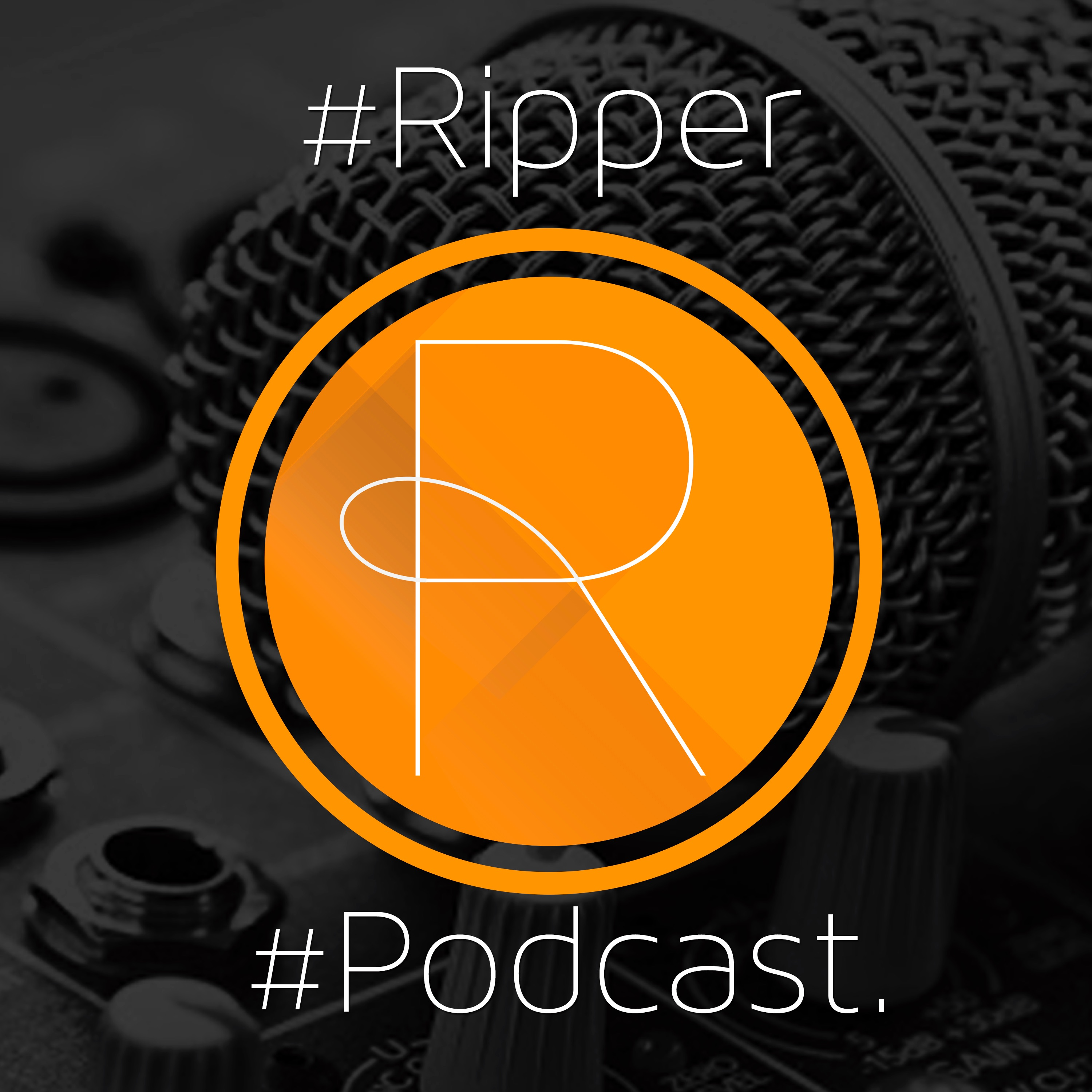 Ripper Podcast