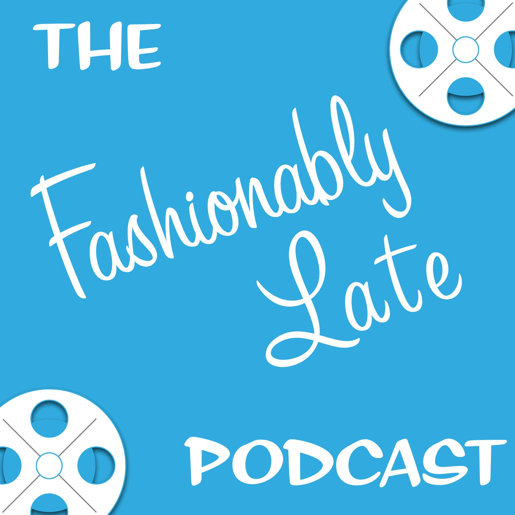 Fashionably Late Podcast