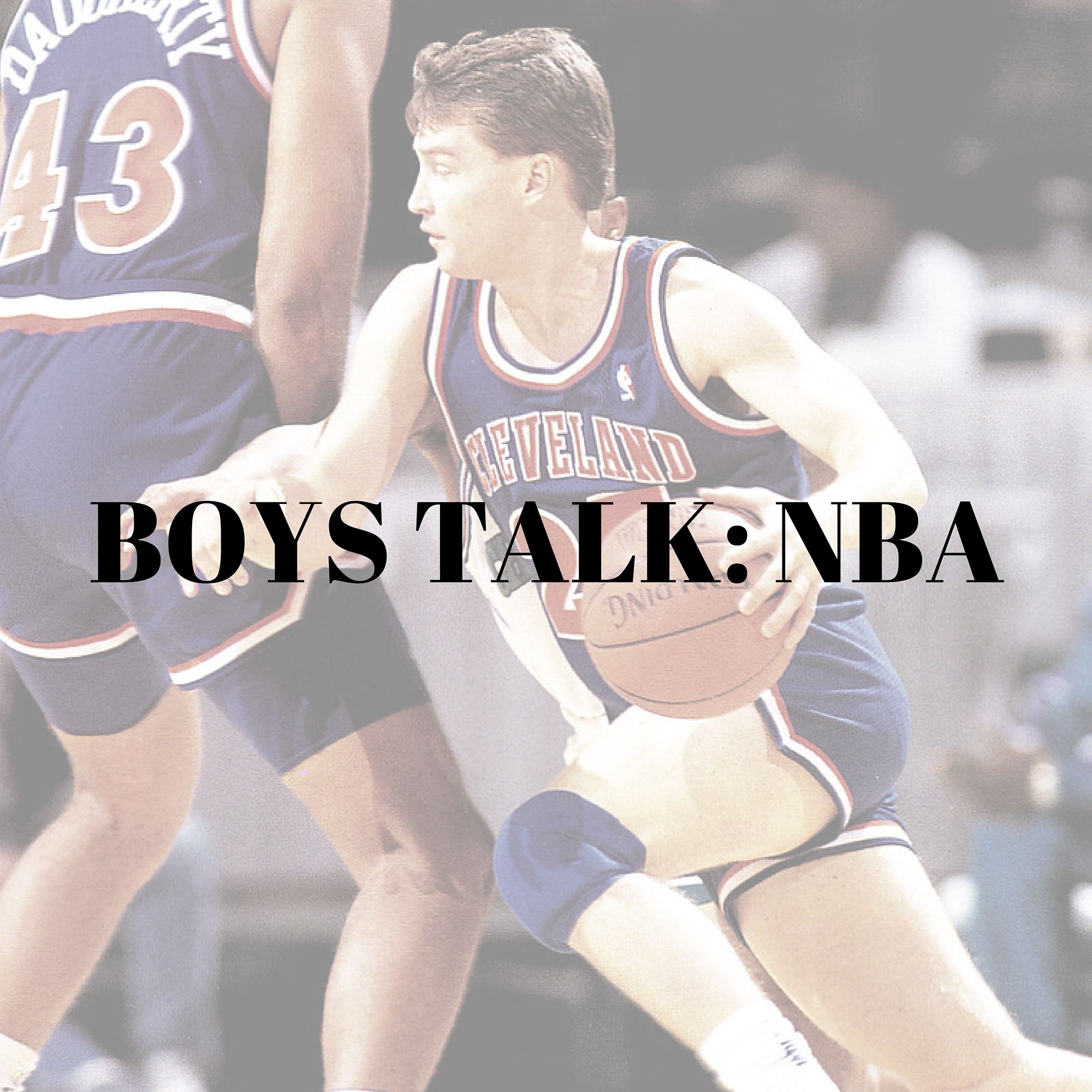 Boys Talk: NBA
