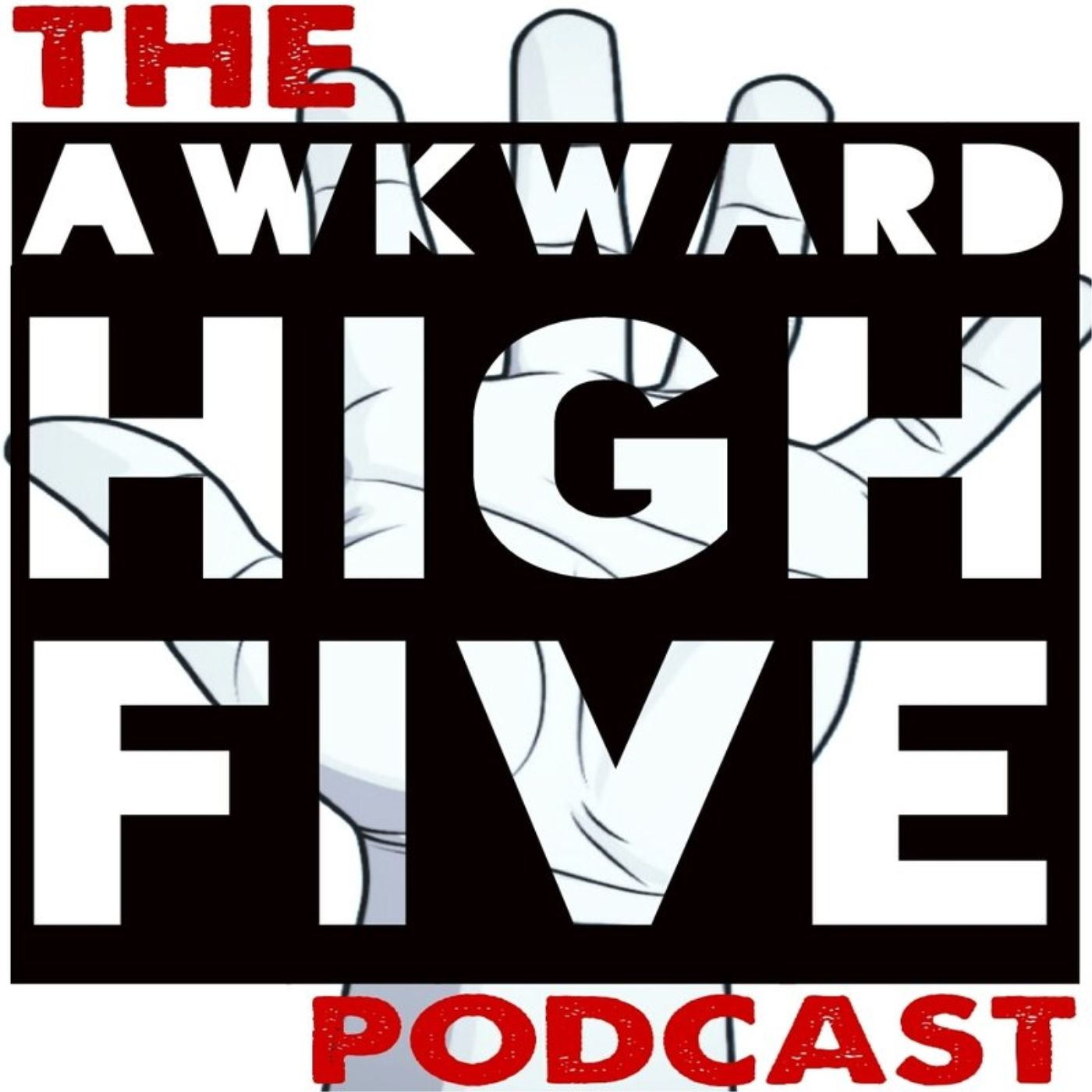 Awkward High Five Podcast