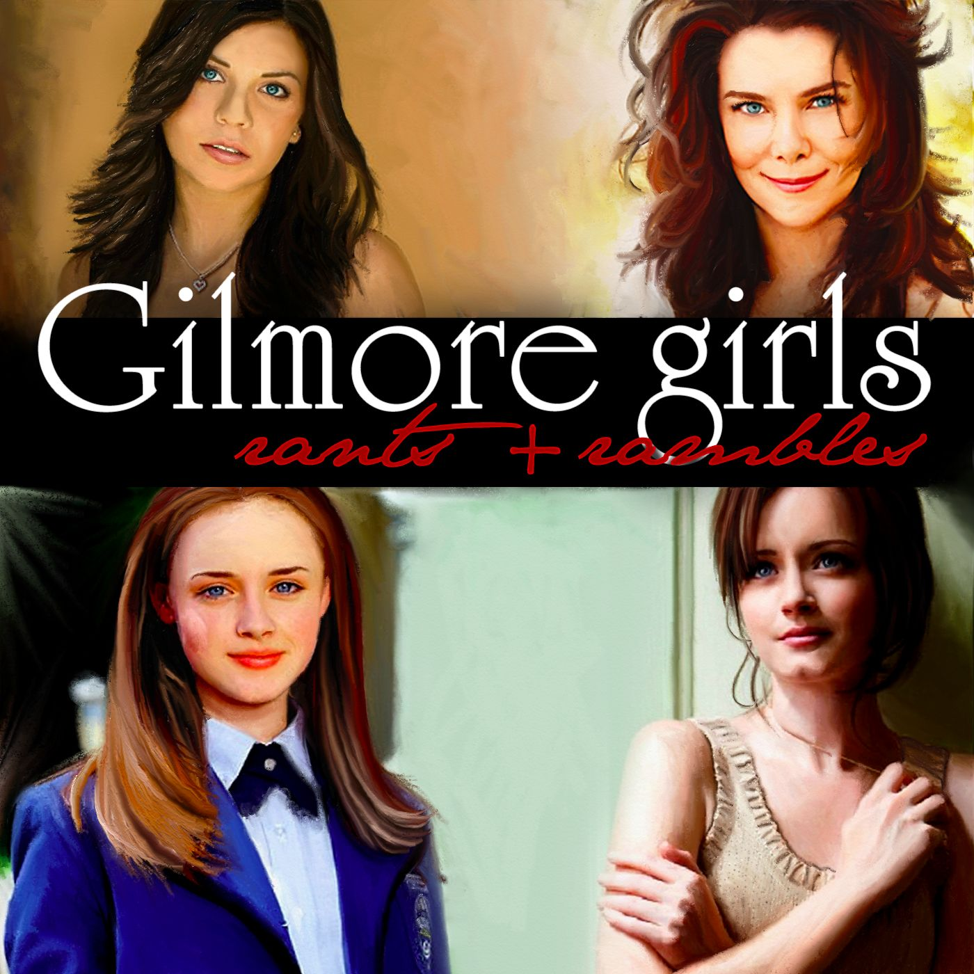 Gilmore Girls: Rants and Rambles