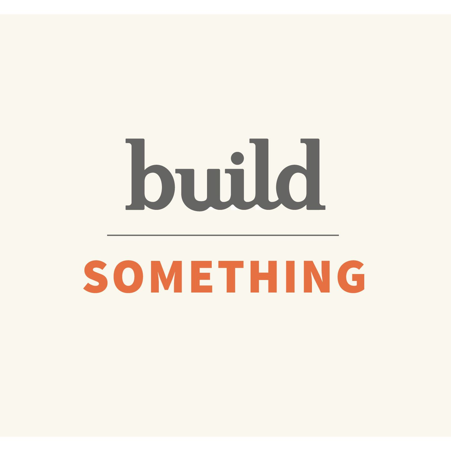 Build Something Show