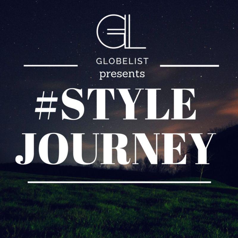 Globelist Presents #StyleJourney