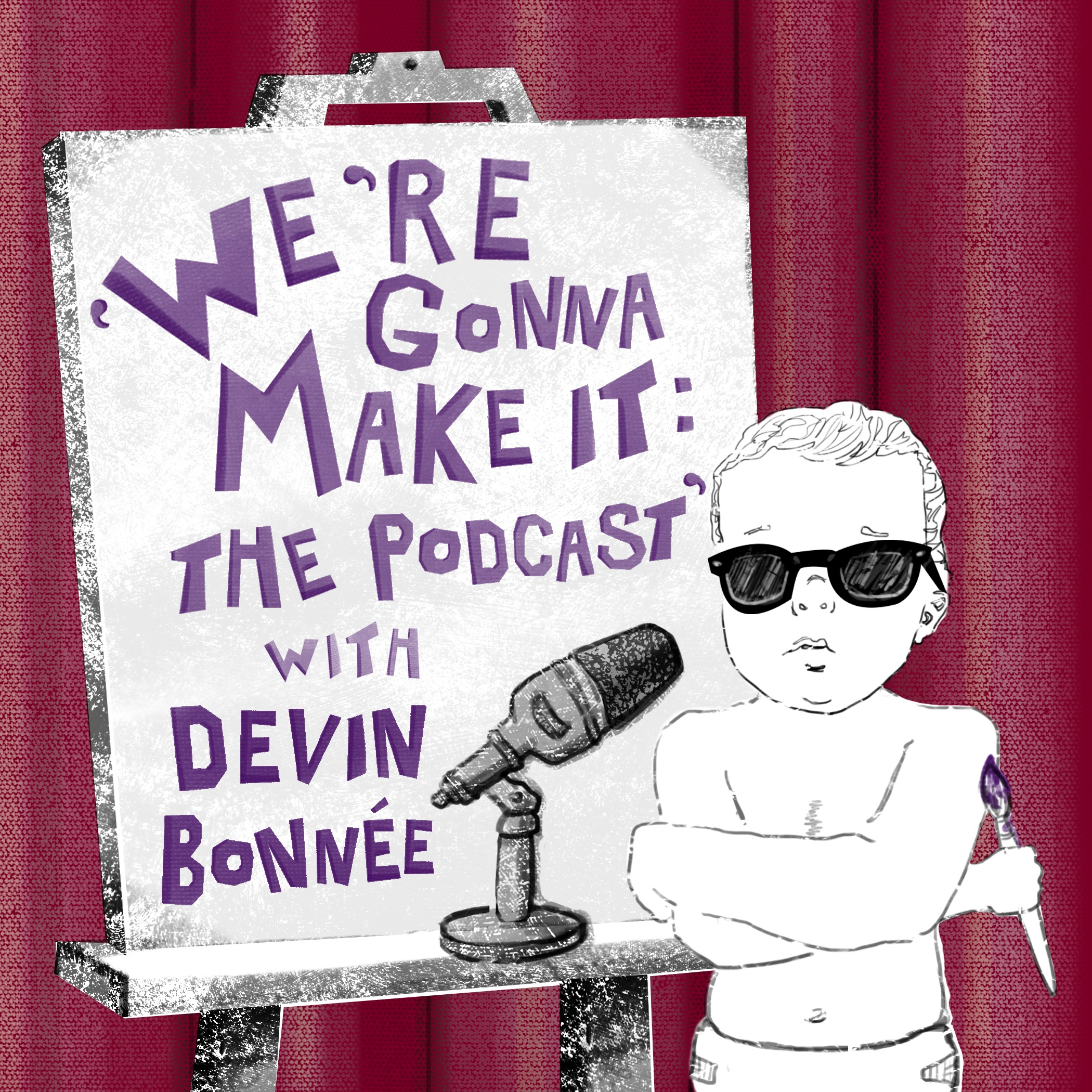 We're Gonna Make It! The Podcast