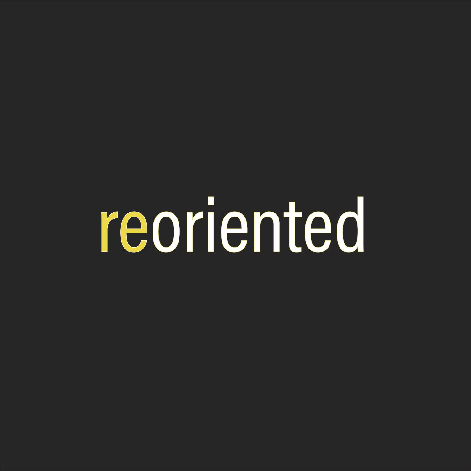 Reoriented