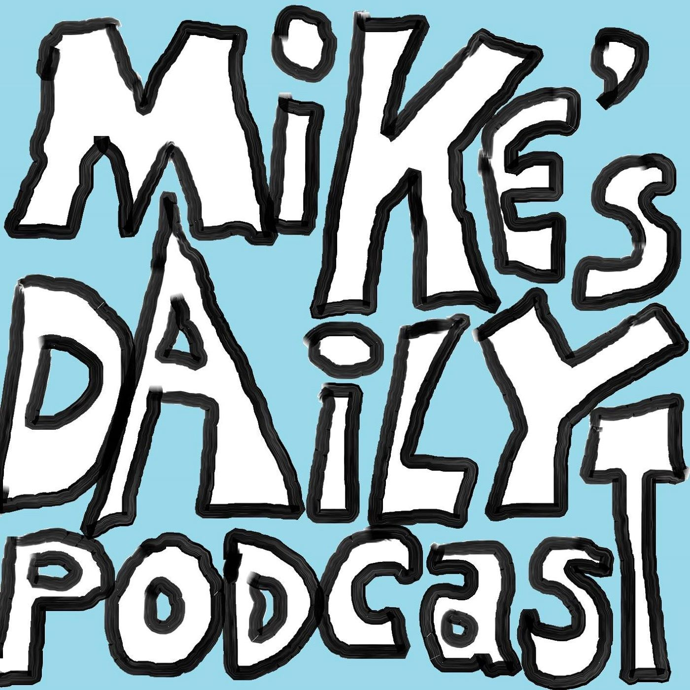 Mikes Daily Podcast