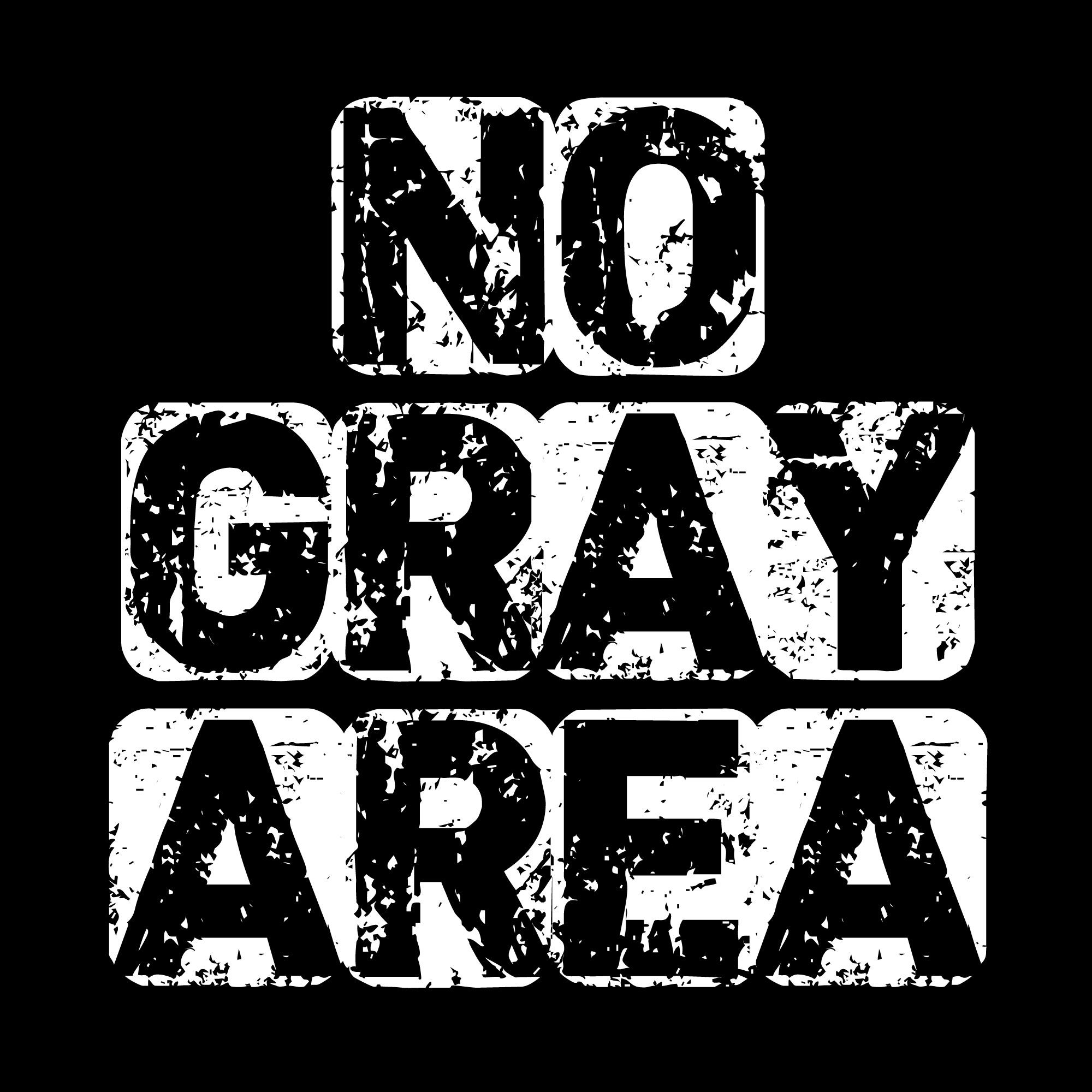 No Gray Area