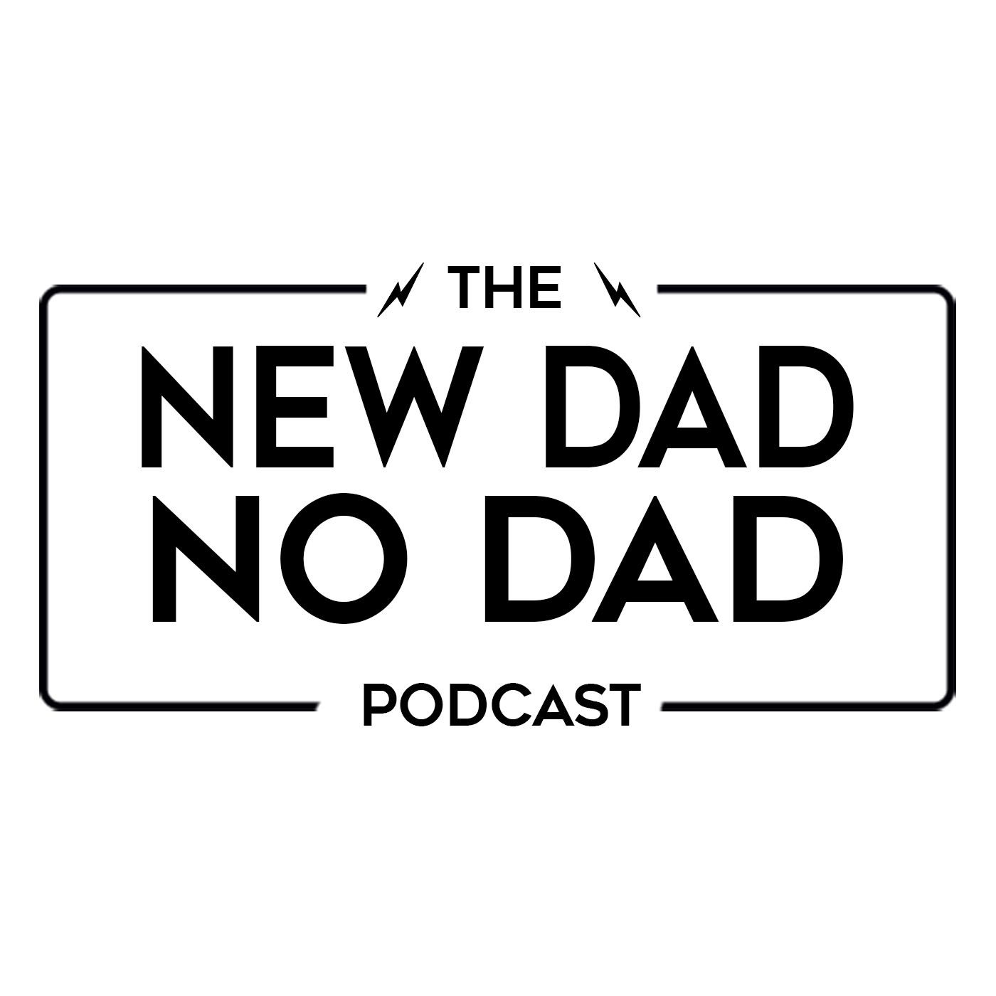 The New Dad No Dad Podcast