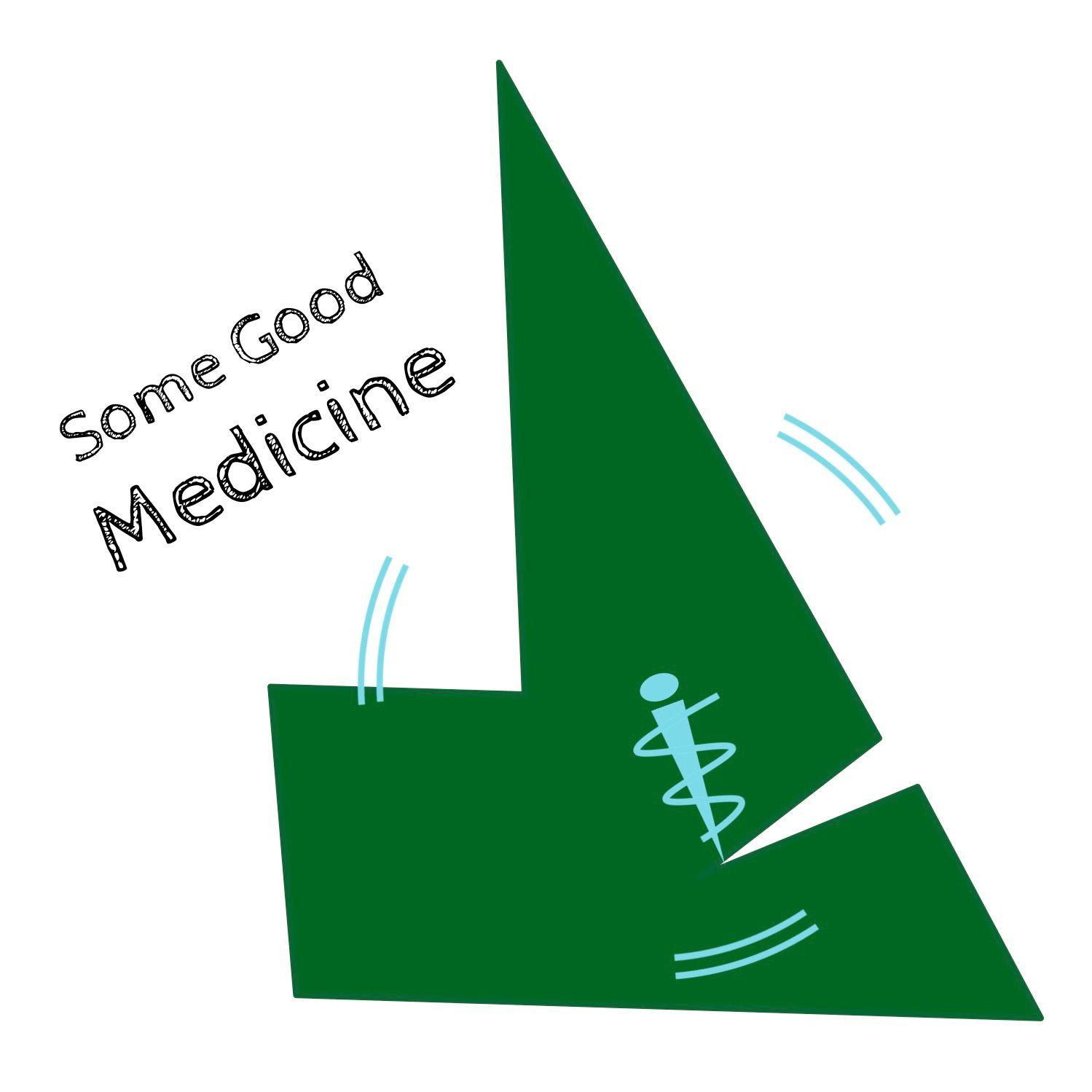 Some Good Medicine