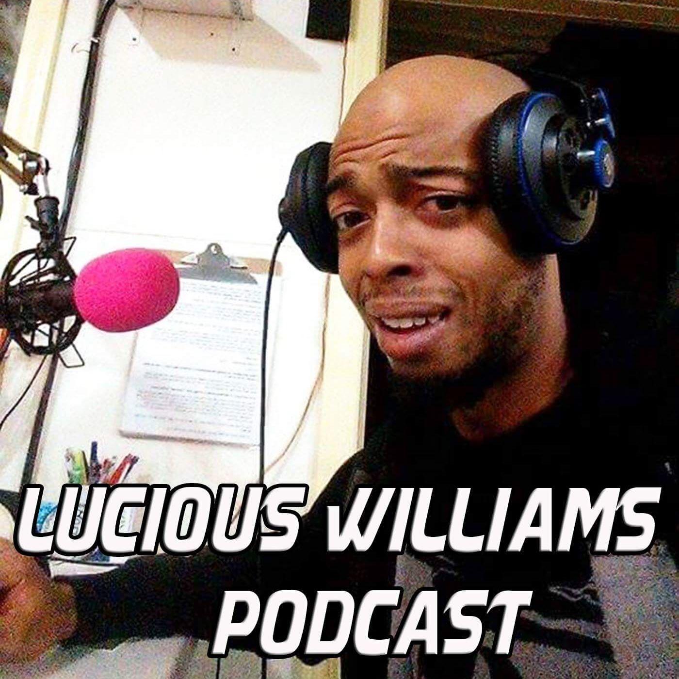 Lucious Williams Podcast