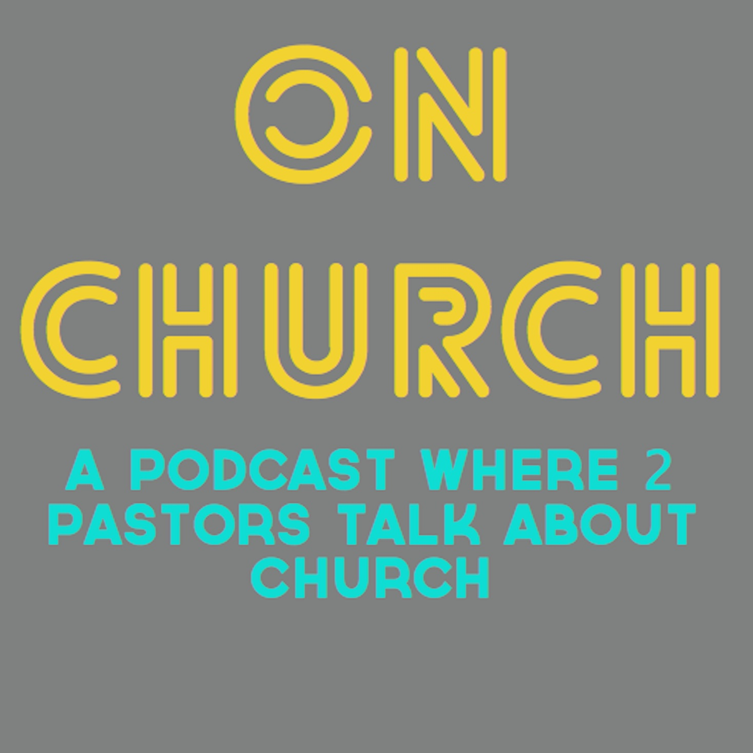 On Church: Two Pastors Talk About Church