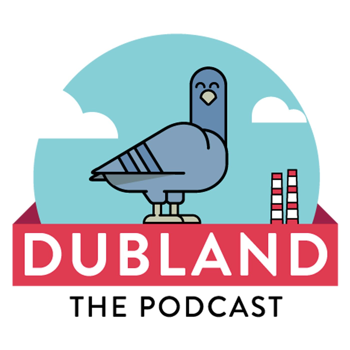 DUBLAND The Podcast