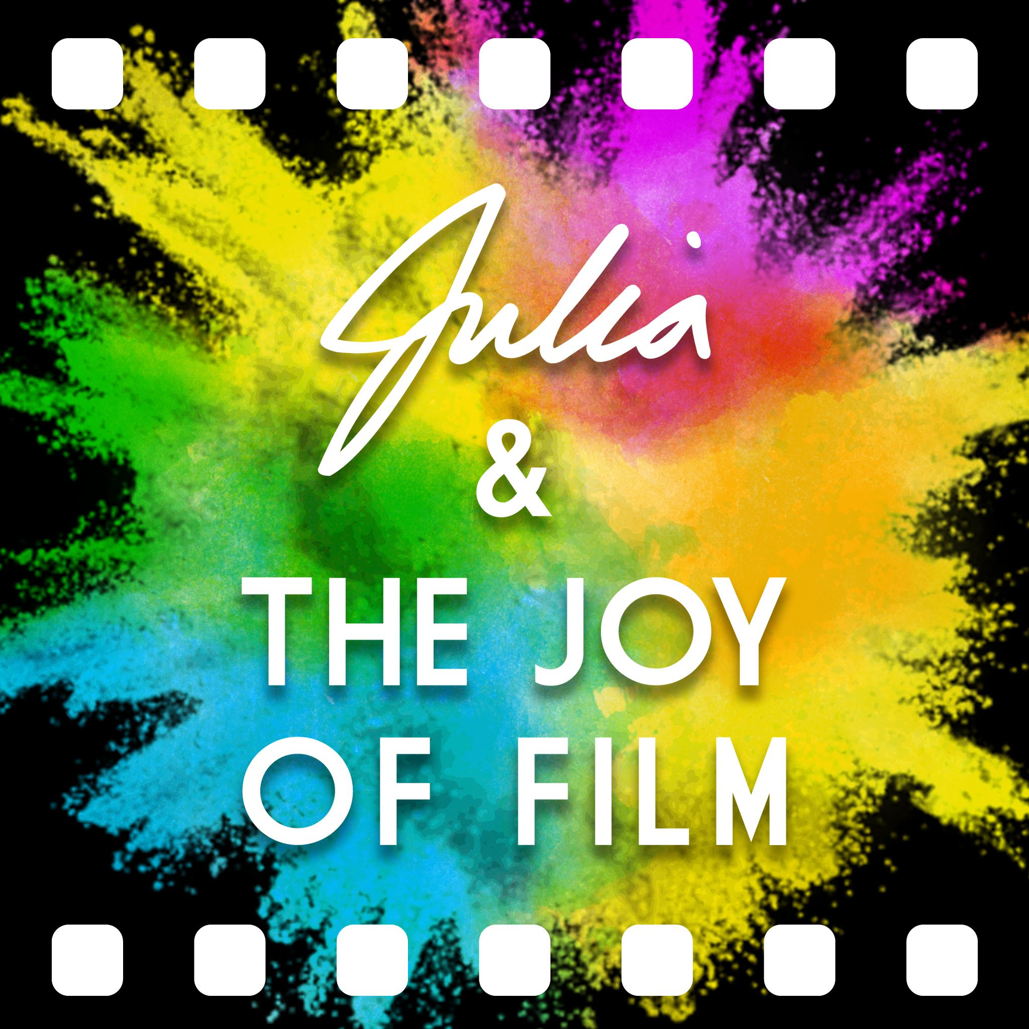 Julia & The Joy Of Film