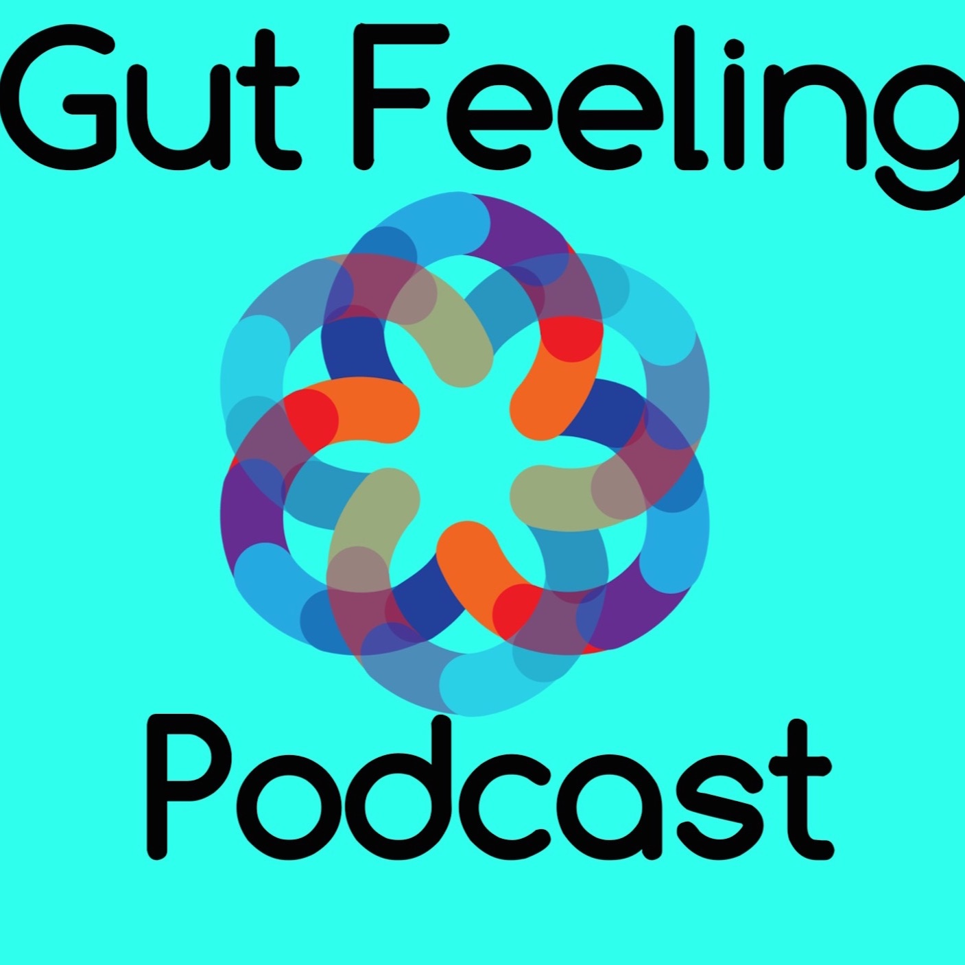 Gut Feeling Podcast - Helping You Deal With That Bad Feeling In Your Gut