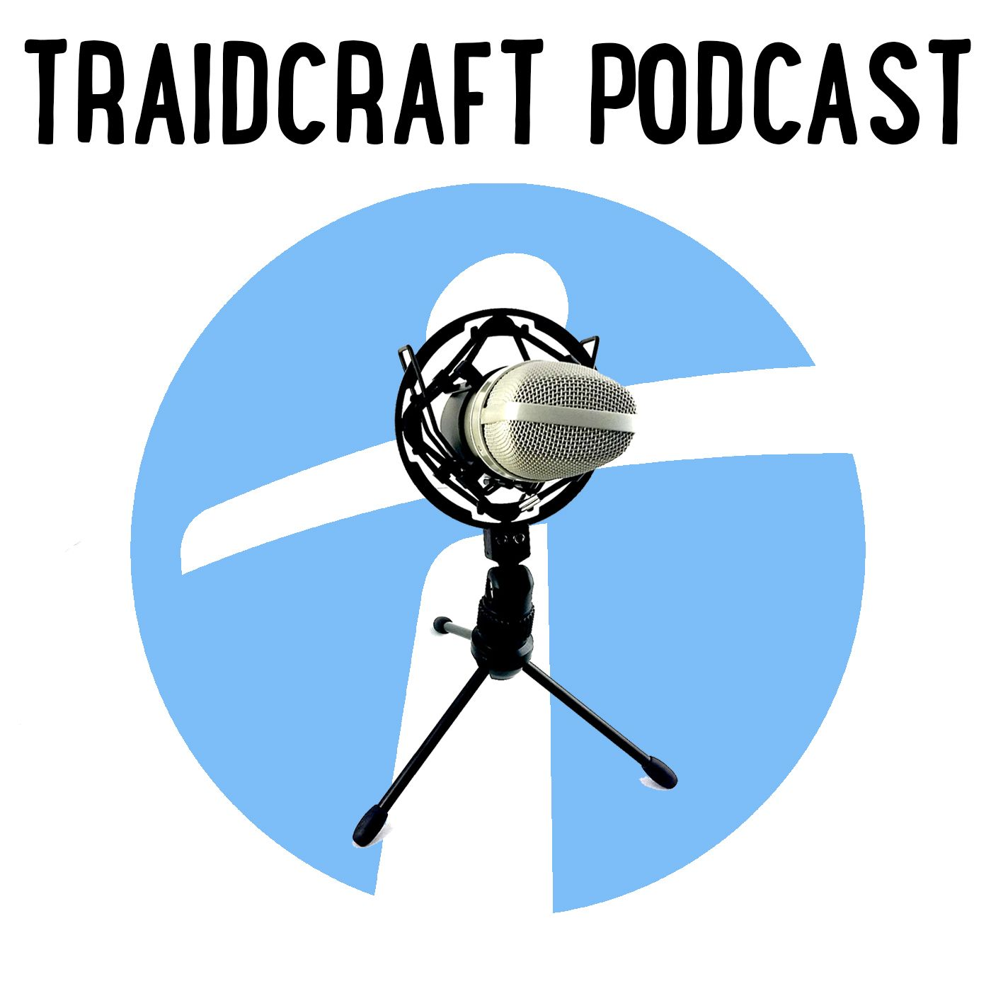The Traidcraft Podcast