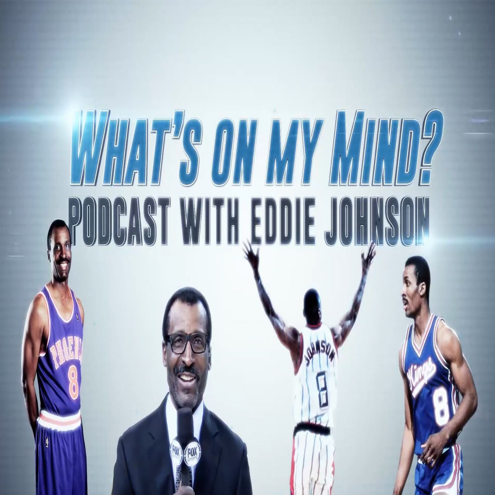 What's on my Mind? With Eddie Johnson