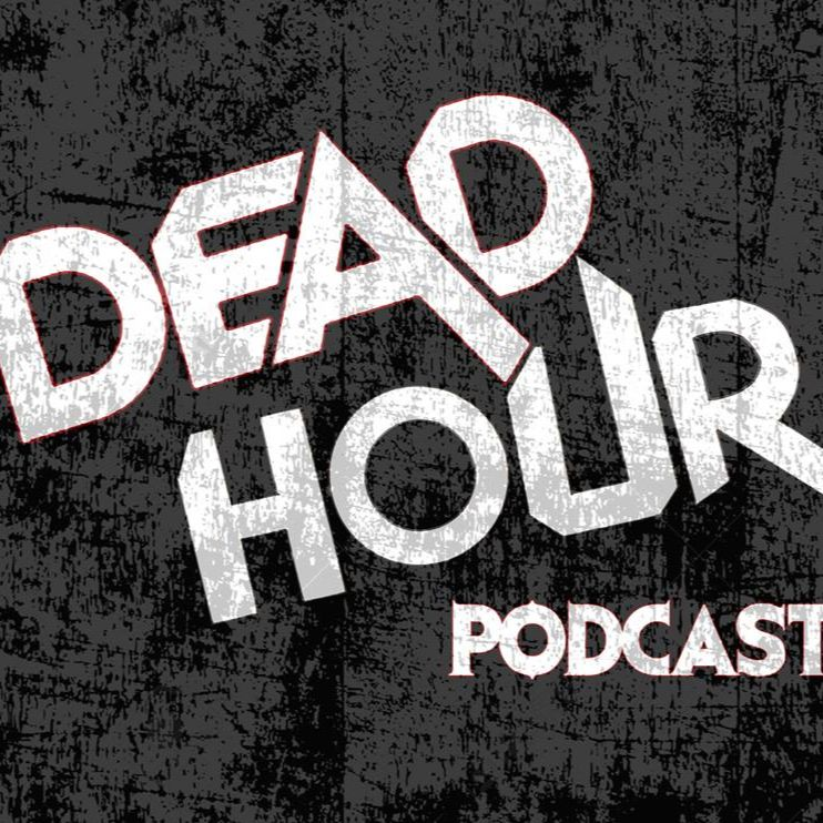 Dead Hour Podcast