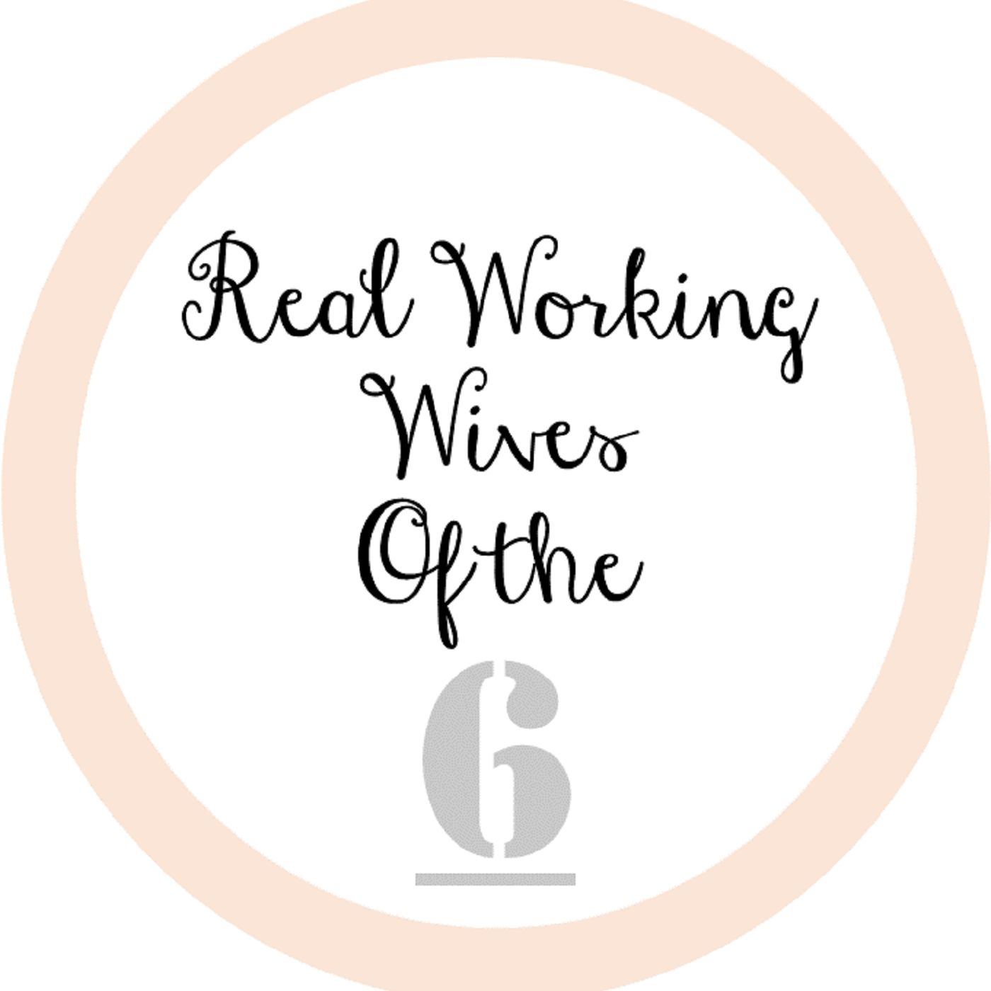 RealWorkingWives Of The 6