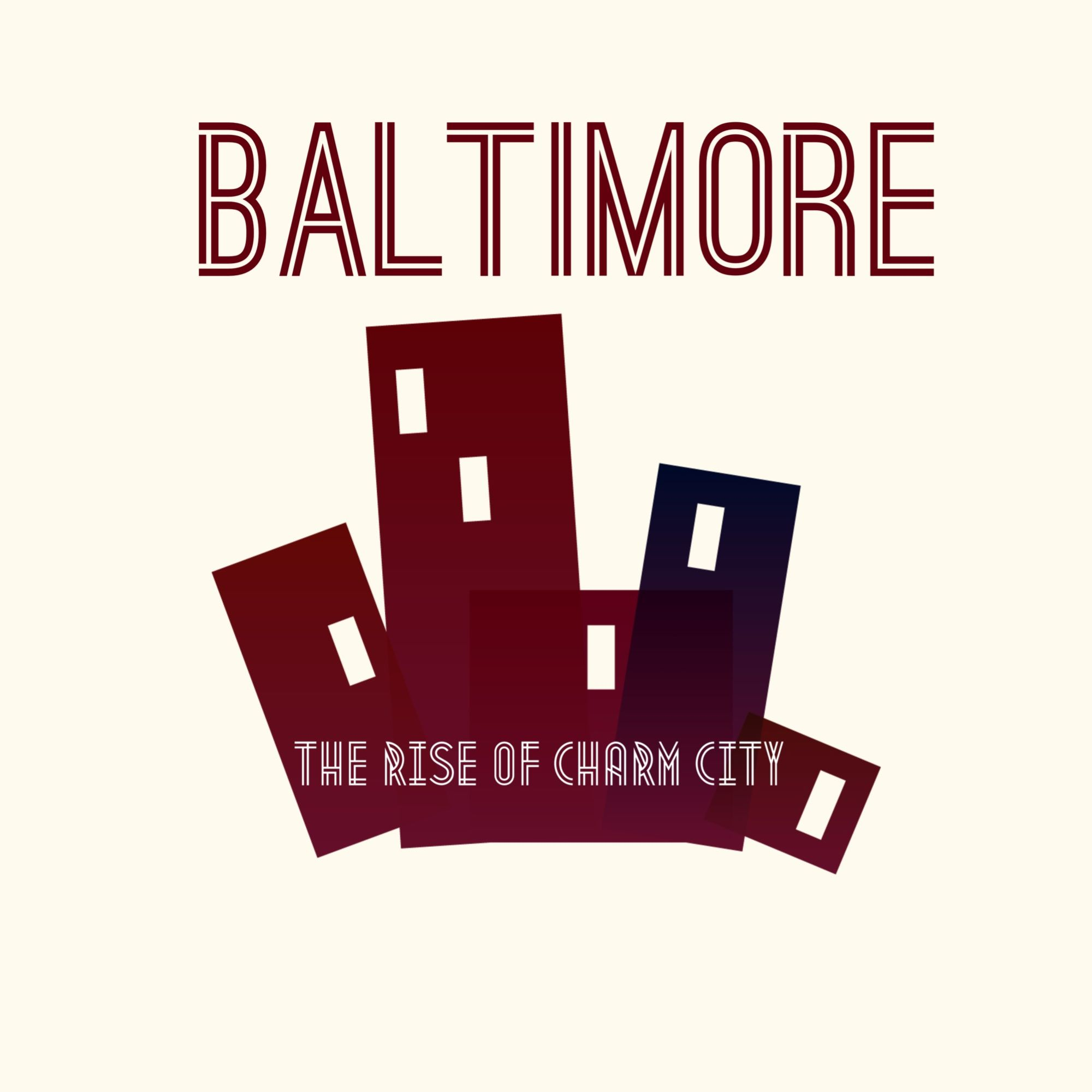 Baltimore: The Rise of Charm City