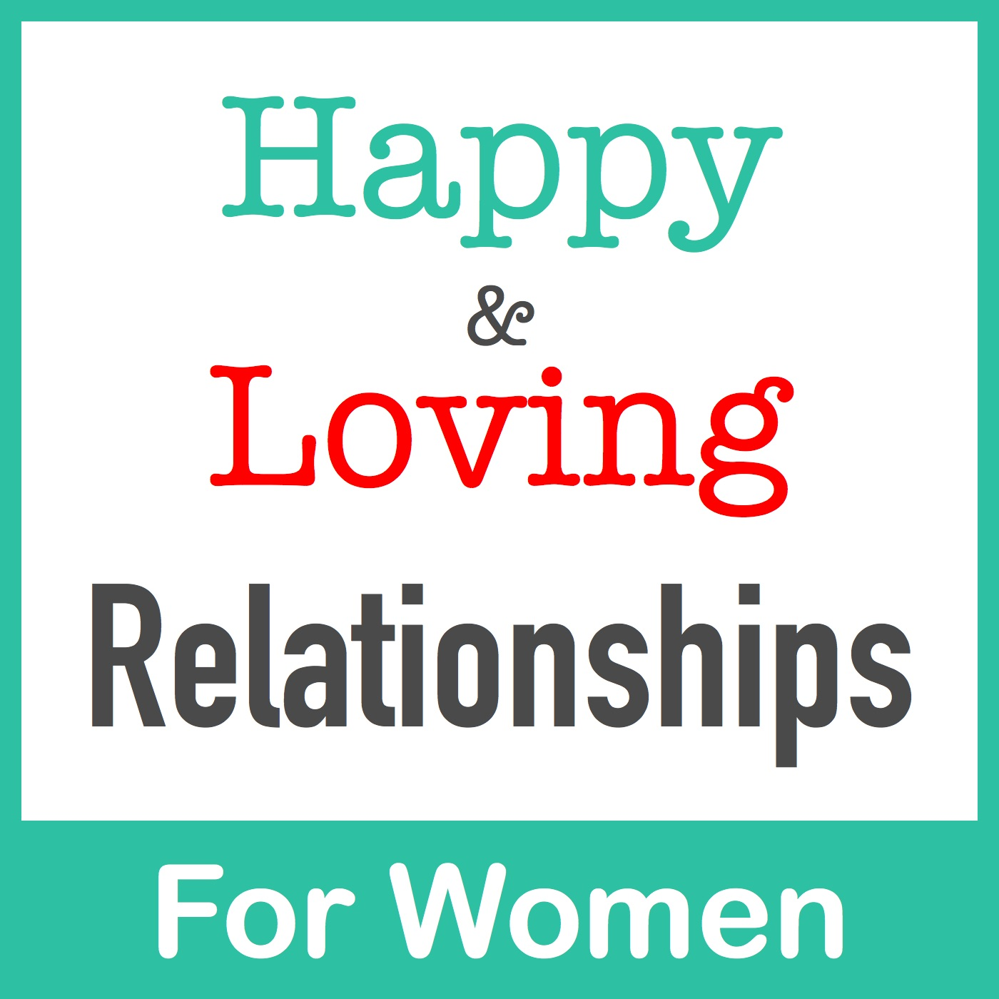 Happy & Loving Relationships