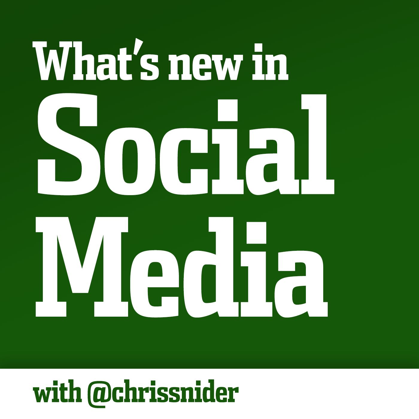 What's New in Social Media Podcast