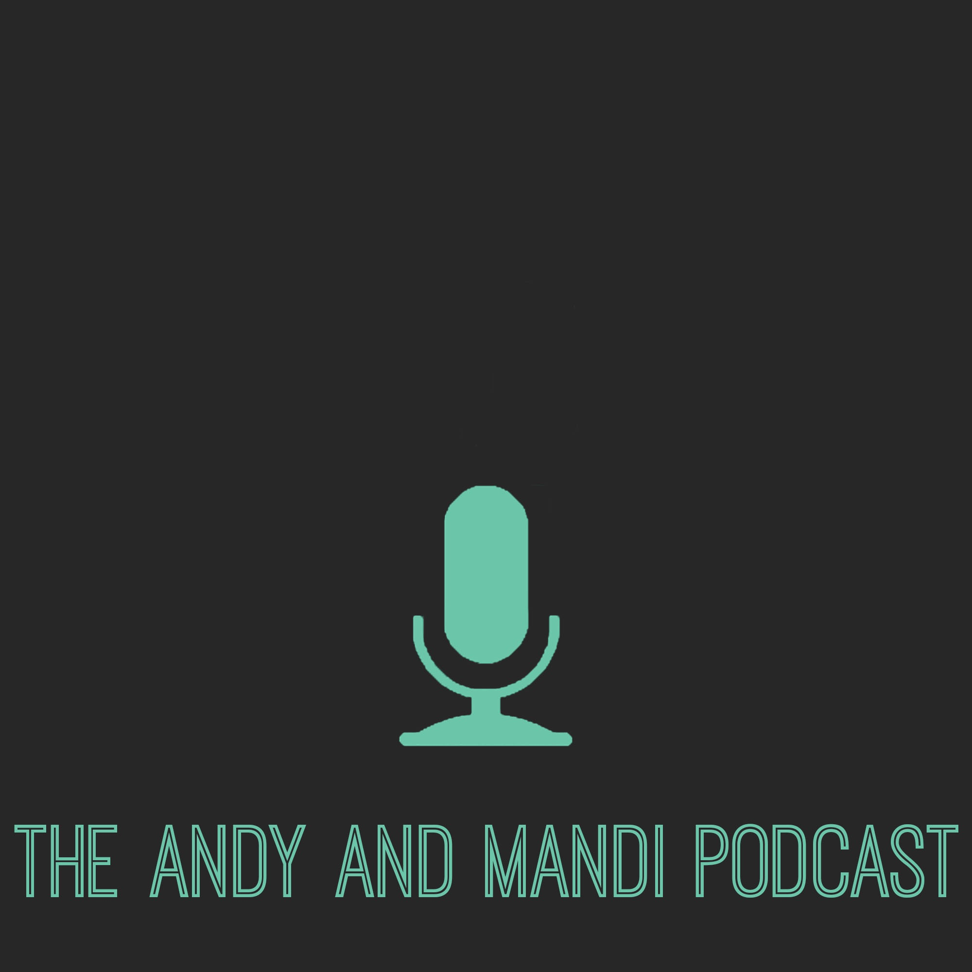 Andy and Mandi Podcast