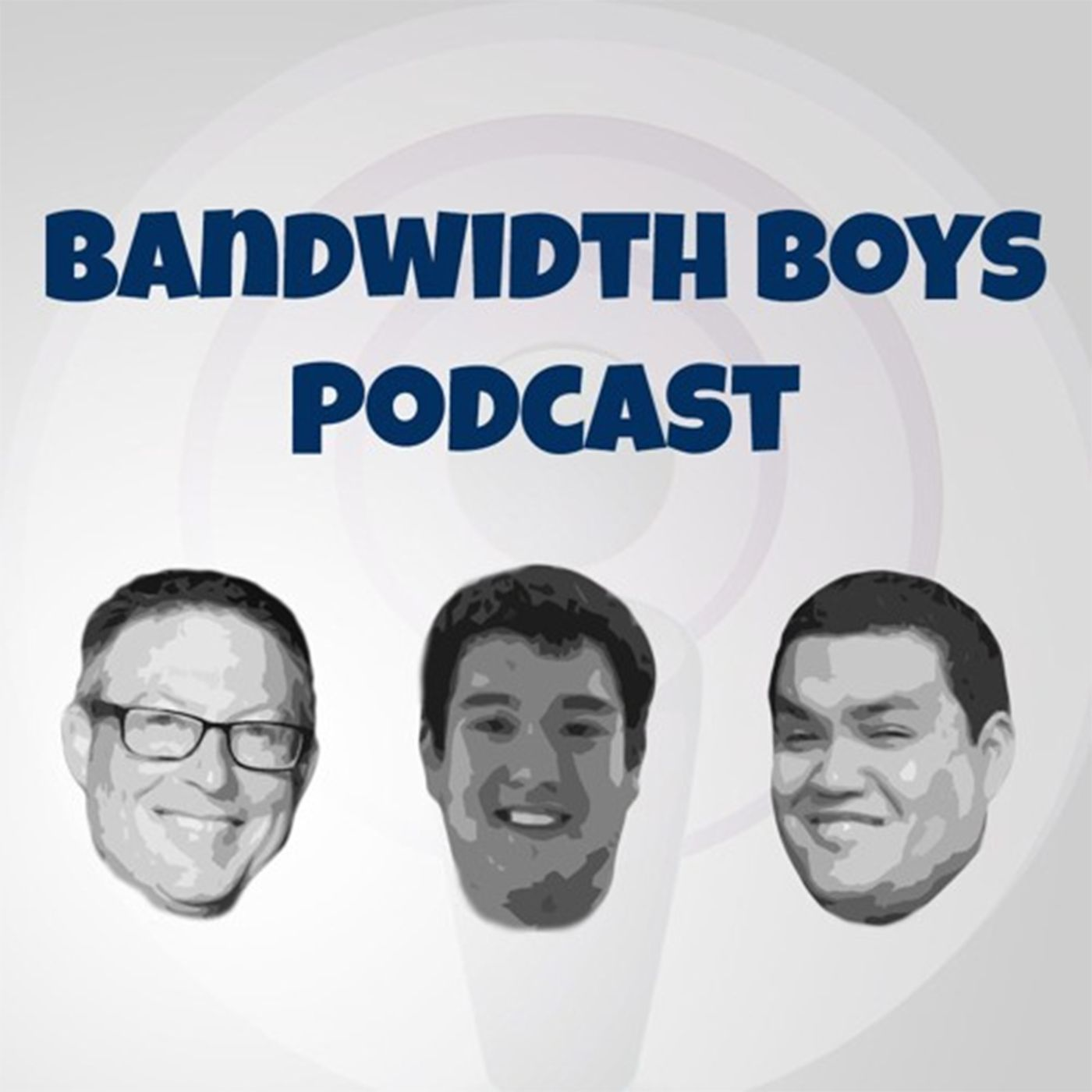 Bandwidth Boys Podcast