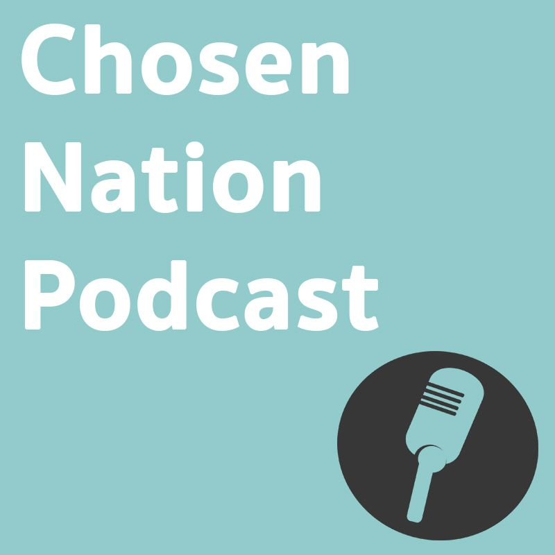 Chosen Nation Podcast