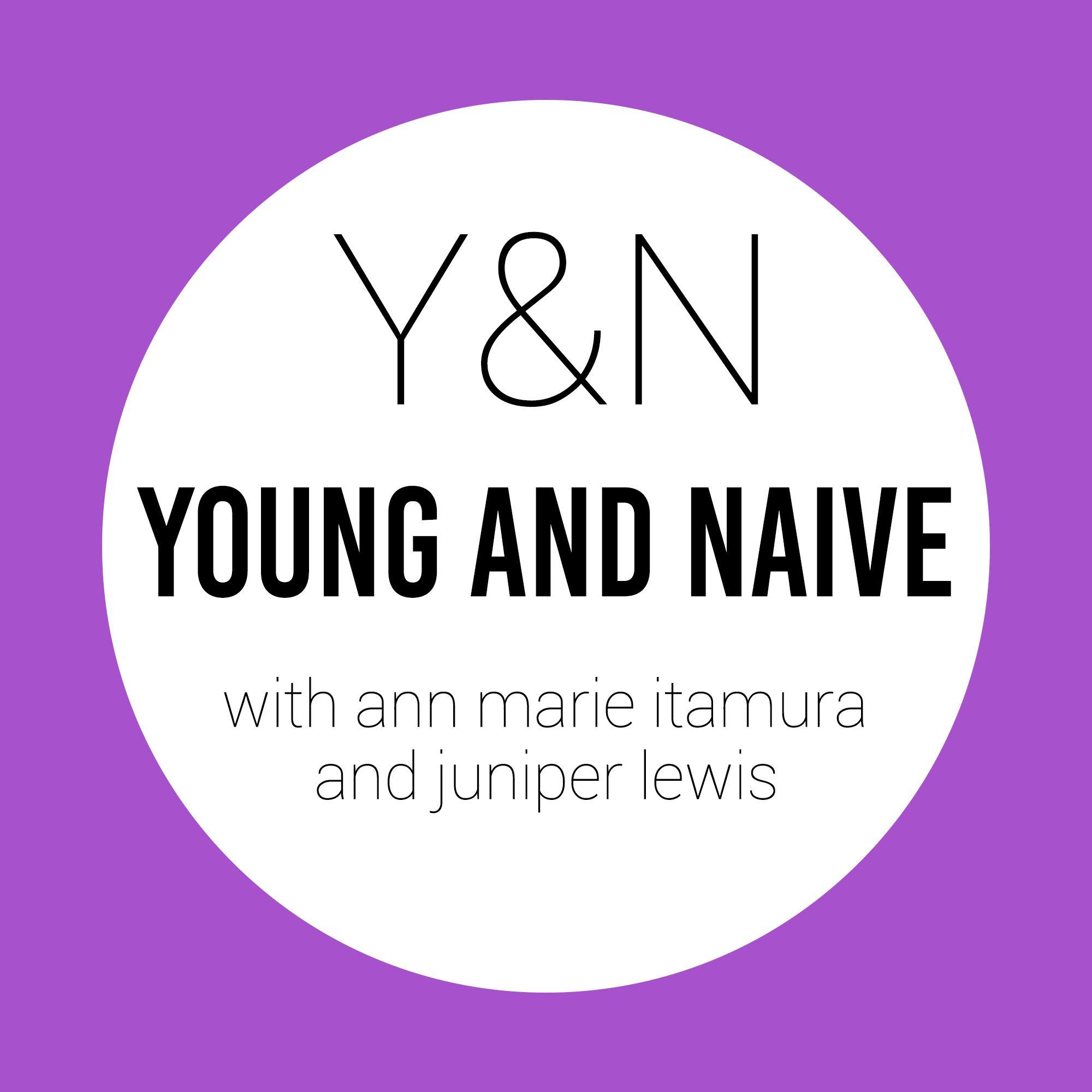 Young and Naive