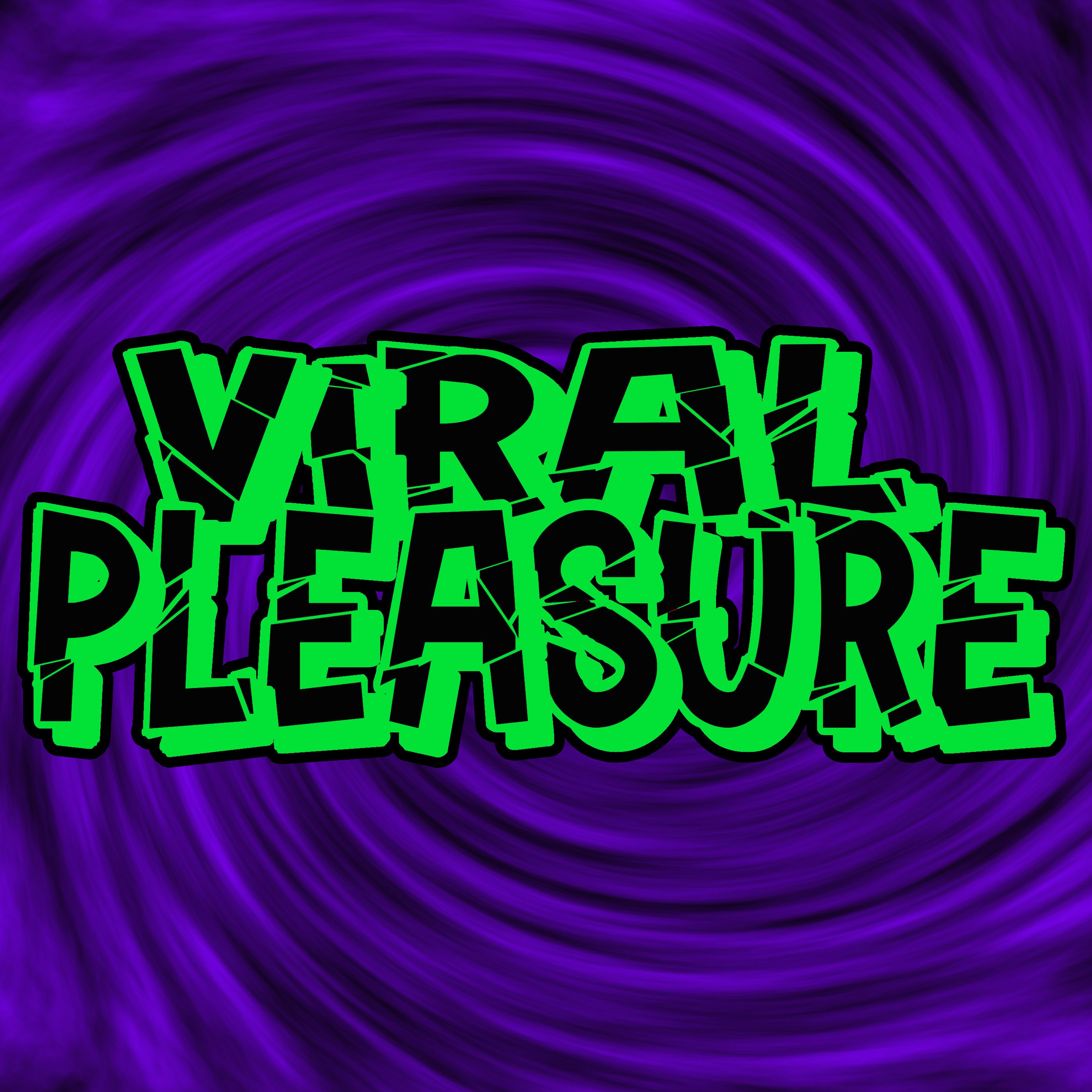 Viral Pleasure