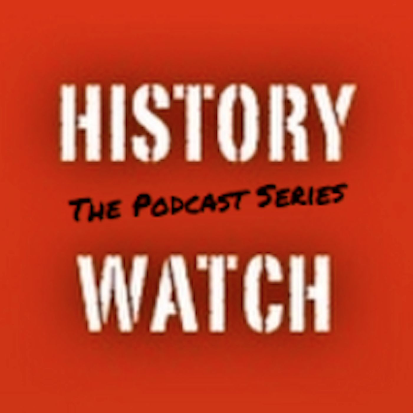 History Watch: The Podcast Series