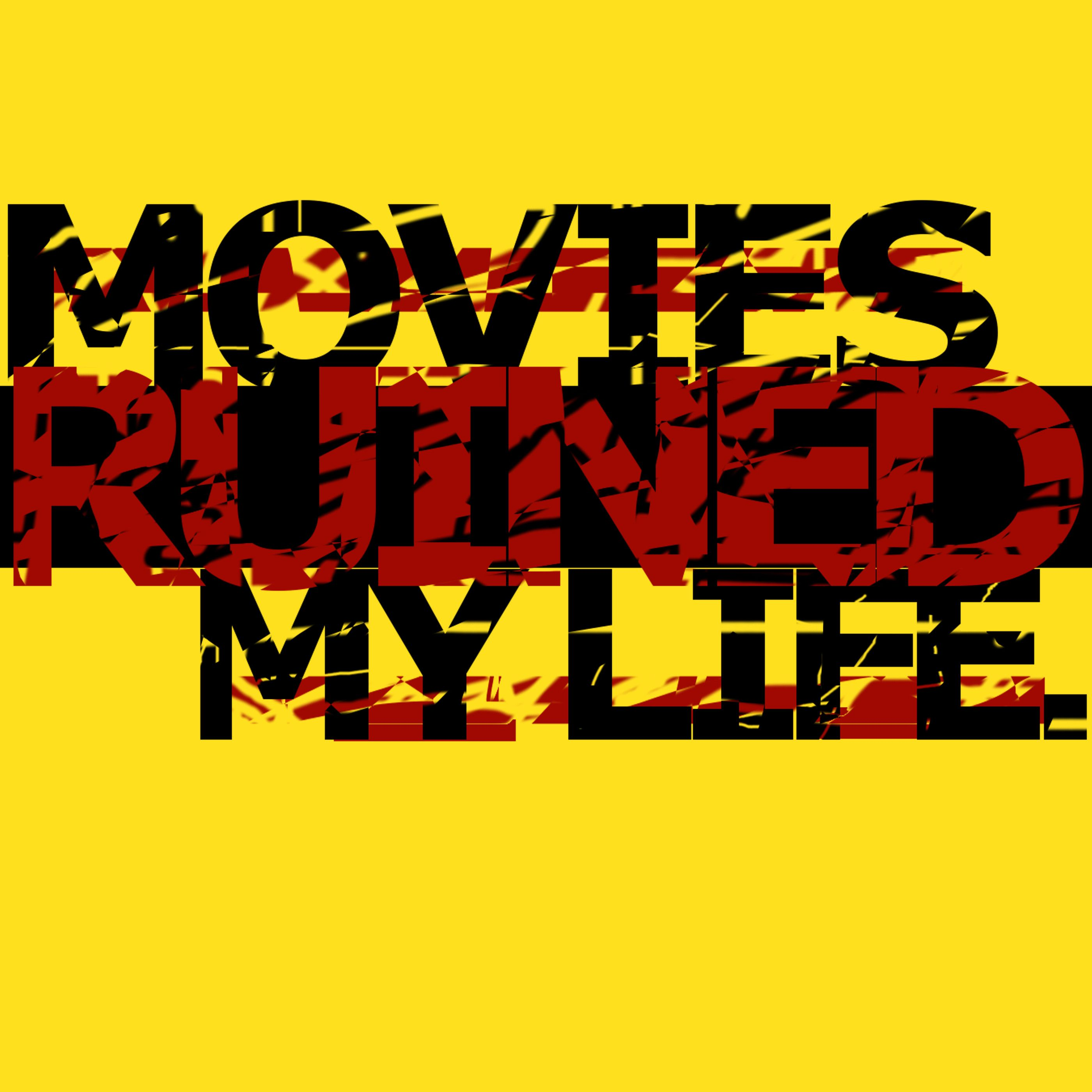 Movies Ruined My Life