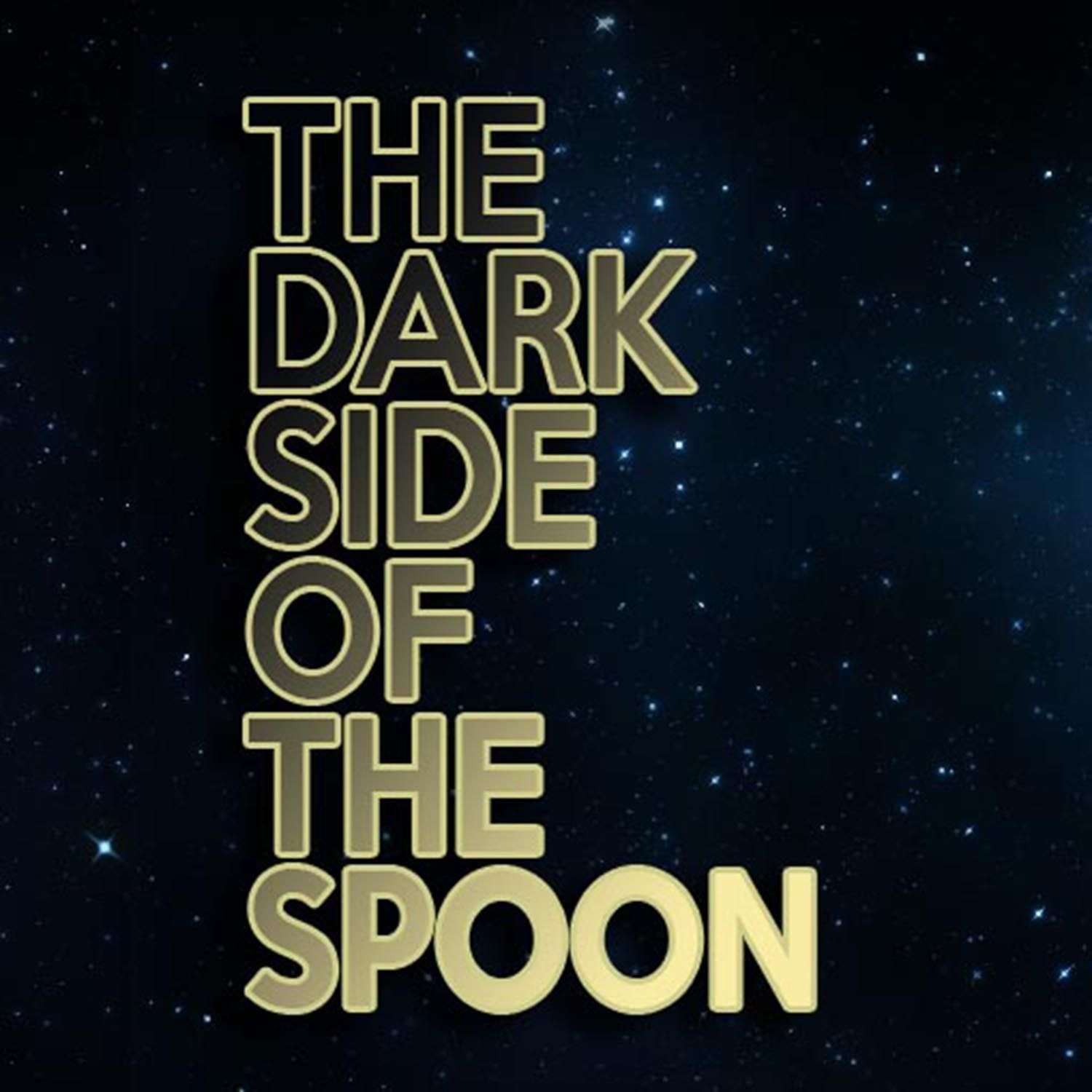 The Dark Side of the Spoon