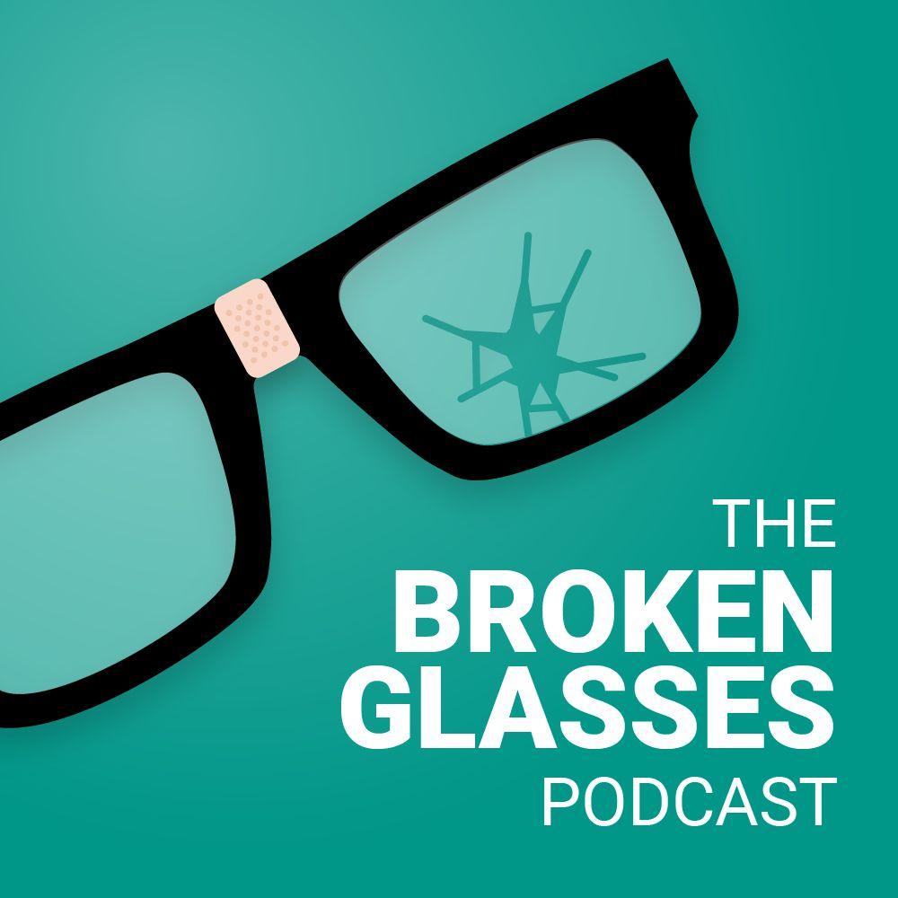 Broken Glasses Podcast
