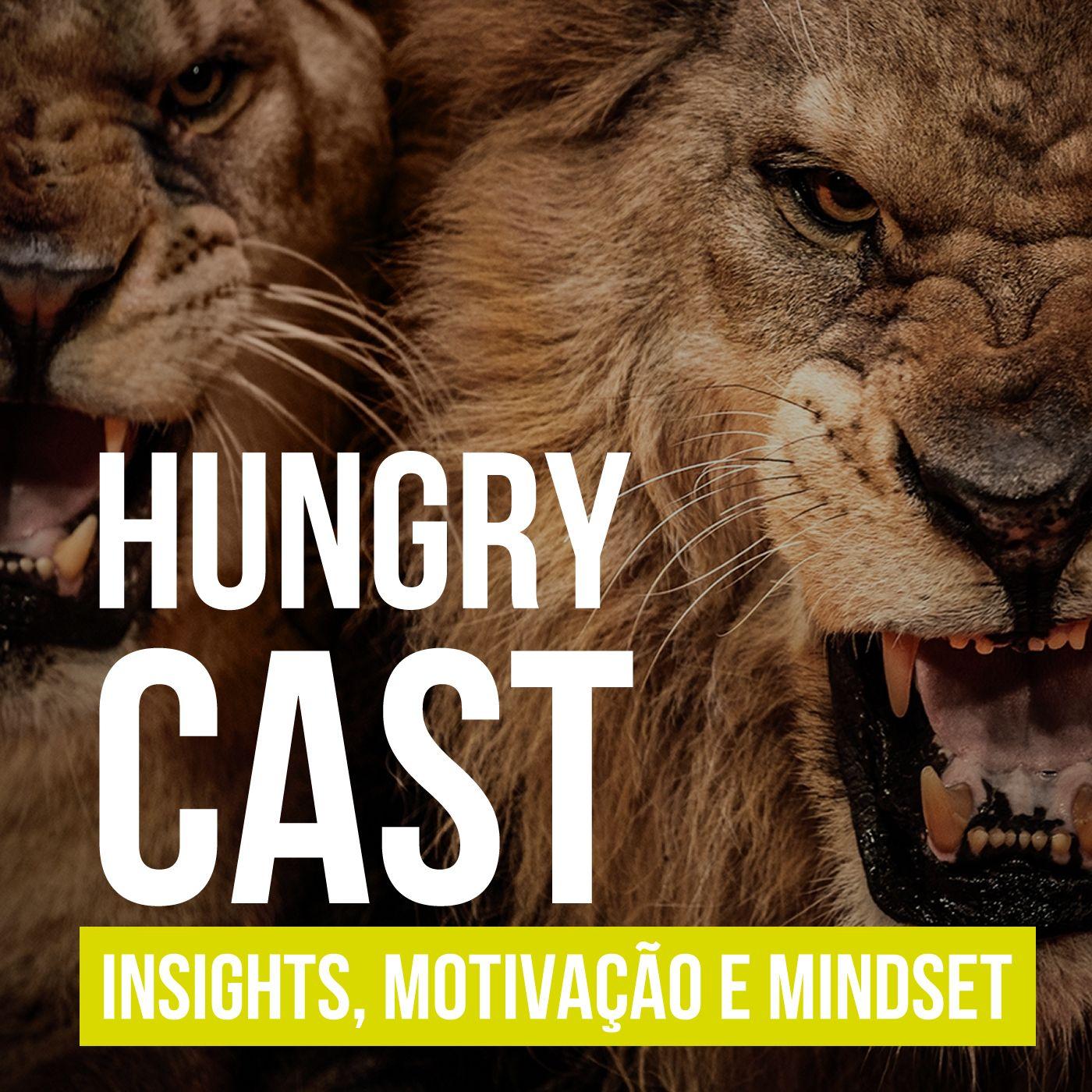 Hungry Cast - Insights, Motivação e Empreendedorismo Lifestyle