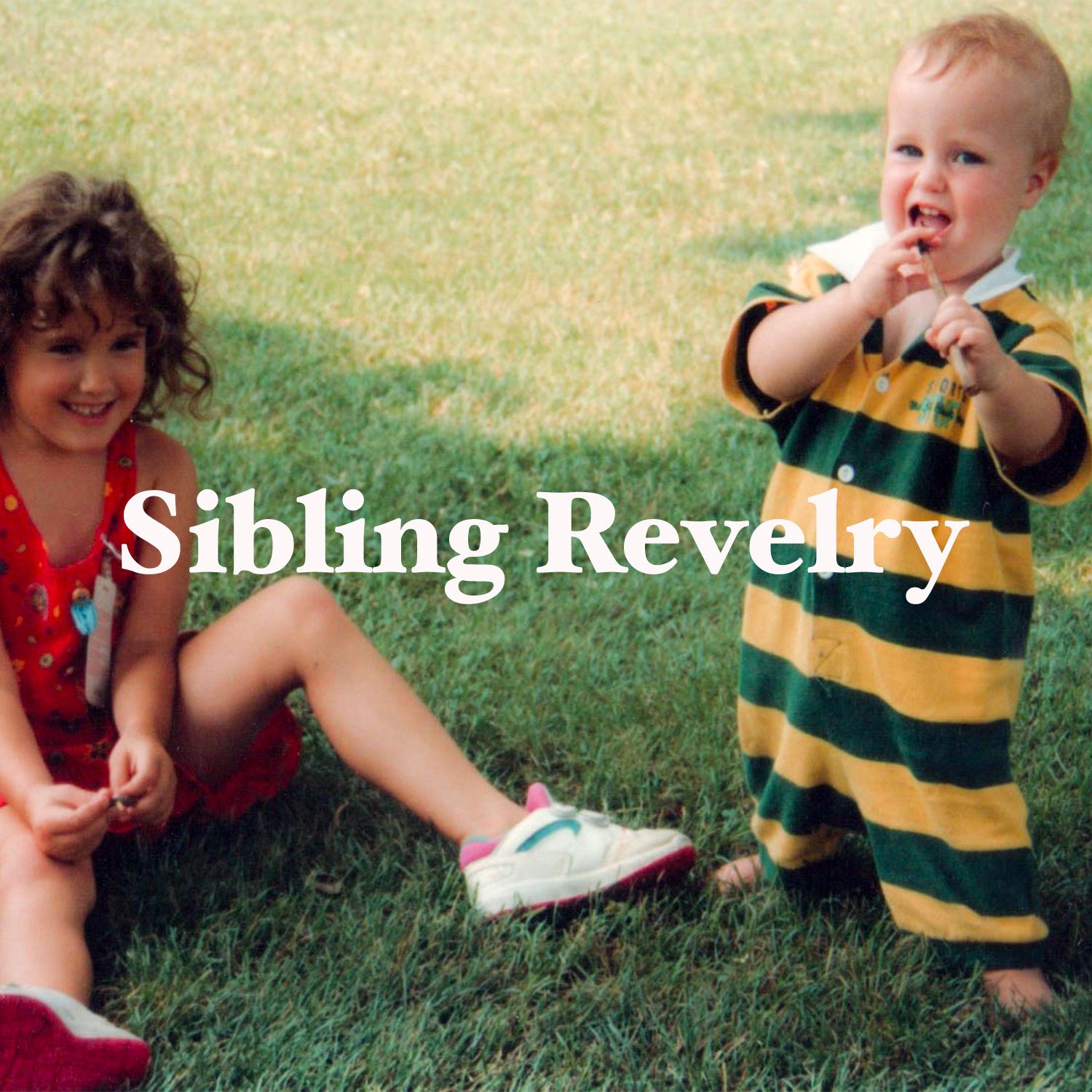 Sibling Revelry