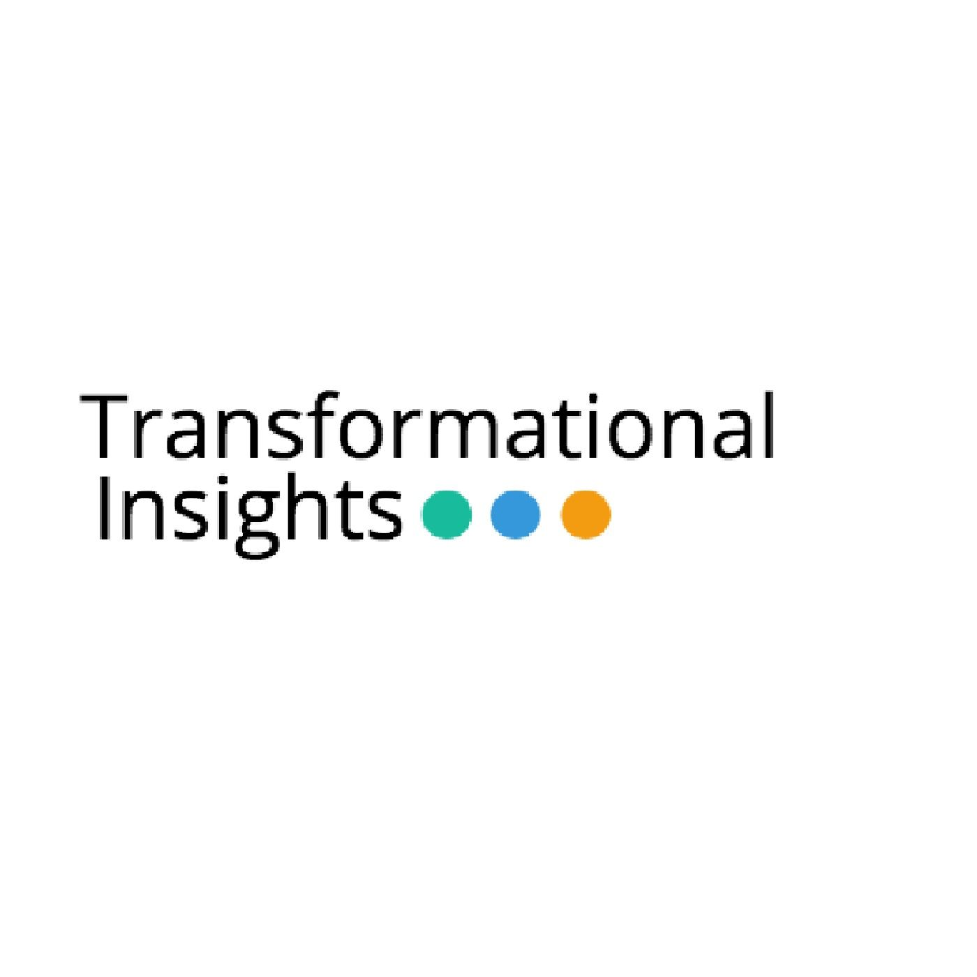 Transformational Insights