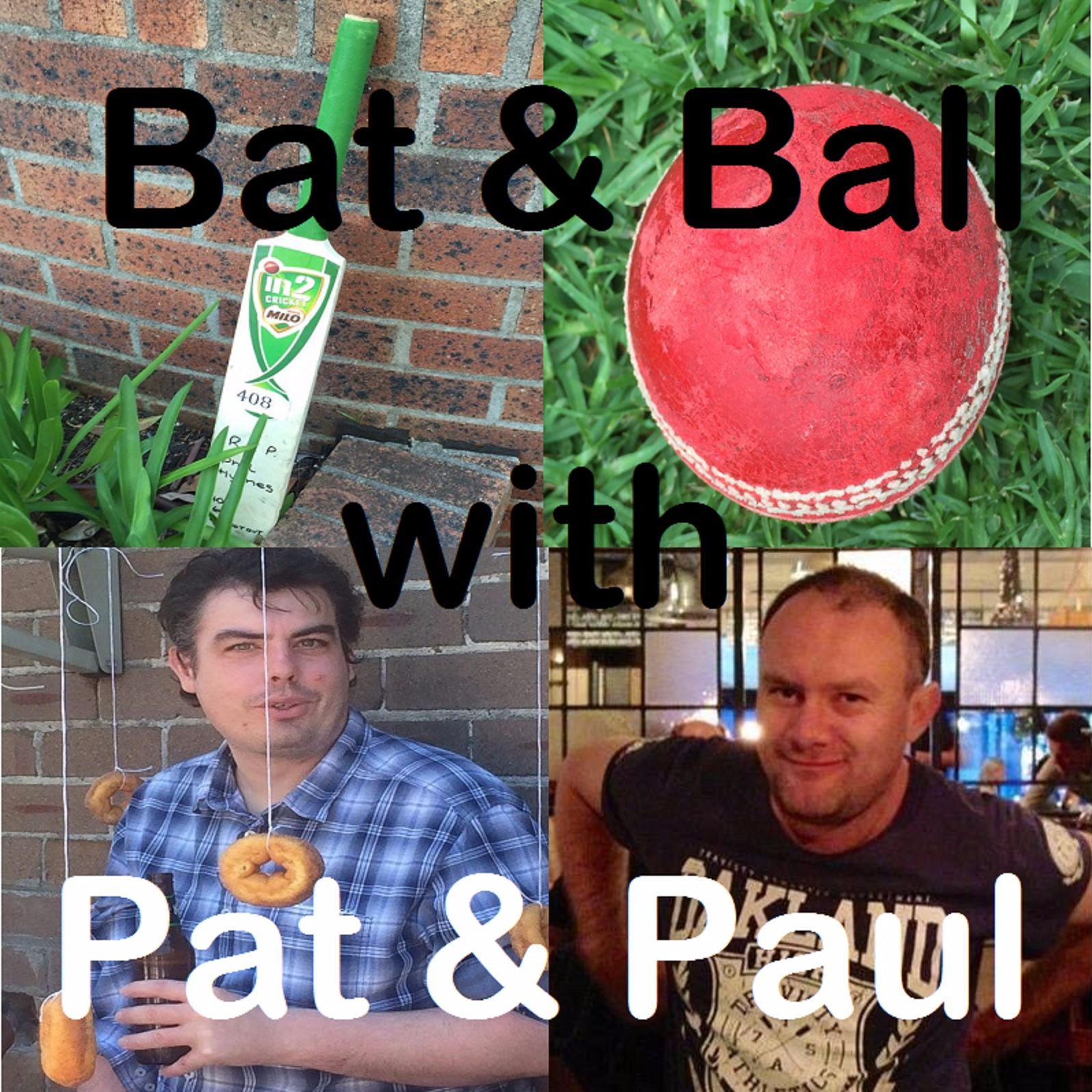 Bat & Ball With Pat & Paul