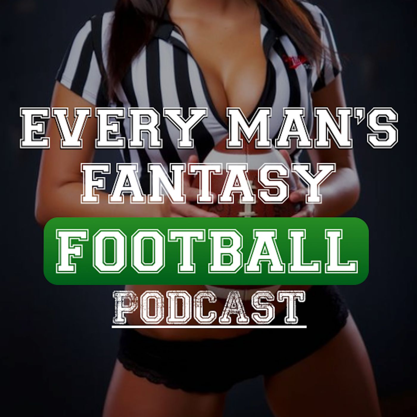 Every Man's Fantasy Football Podcast