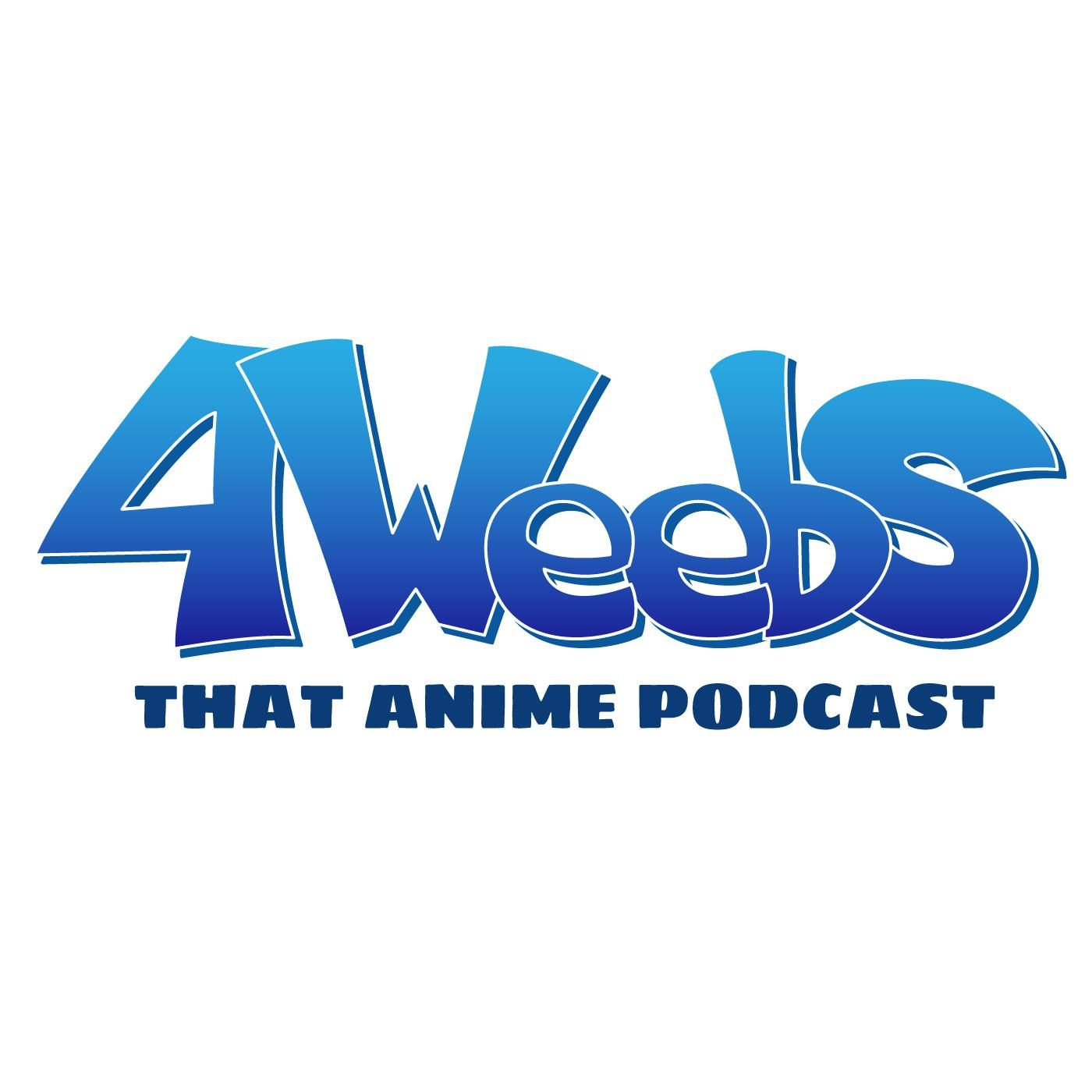 4Weebs: That Anime Podcast