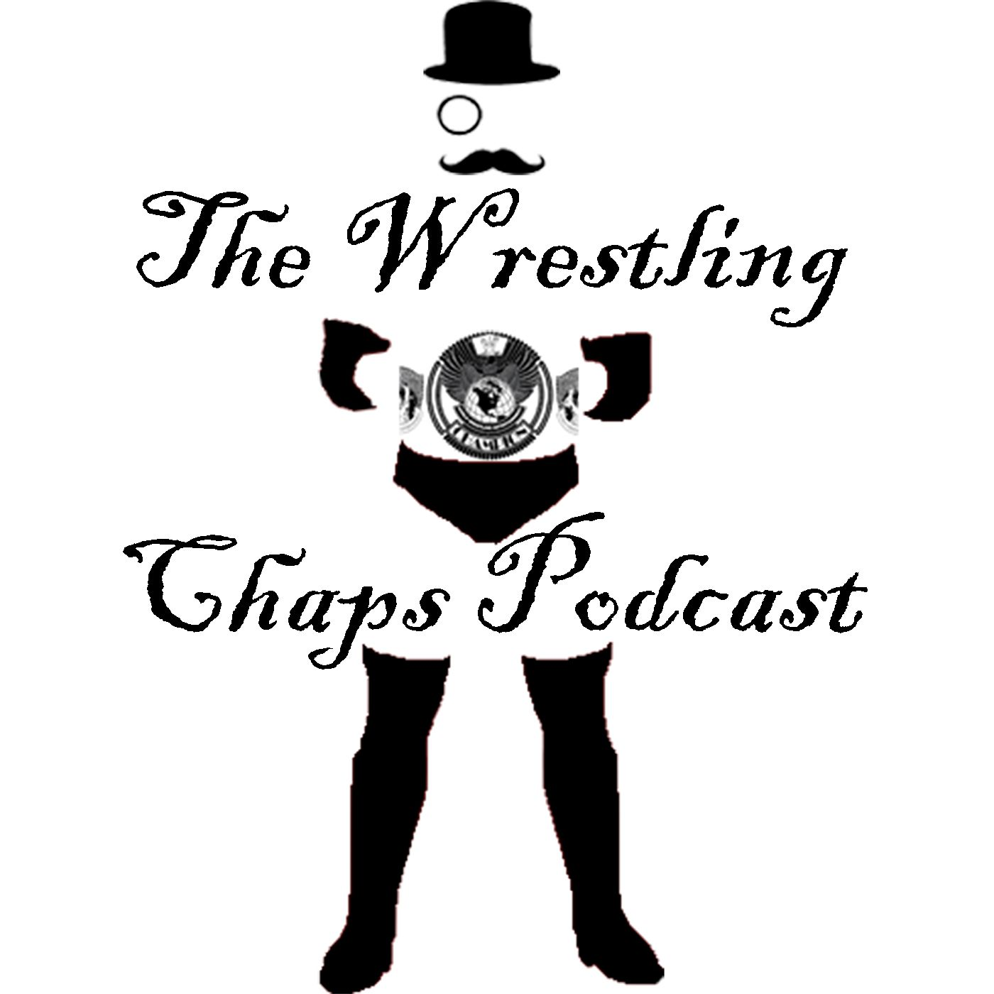 Wrestling Chaps Podcast