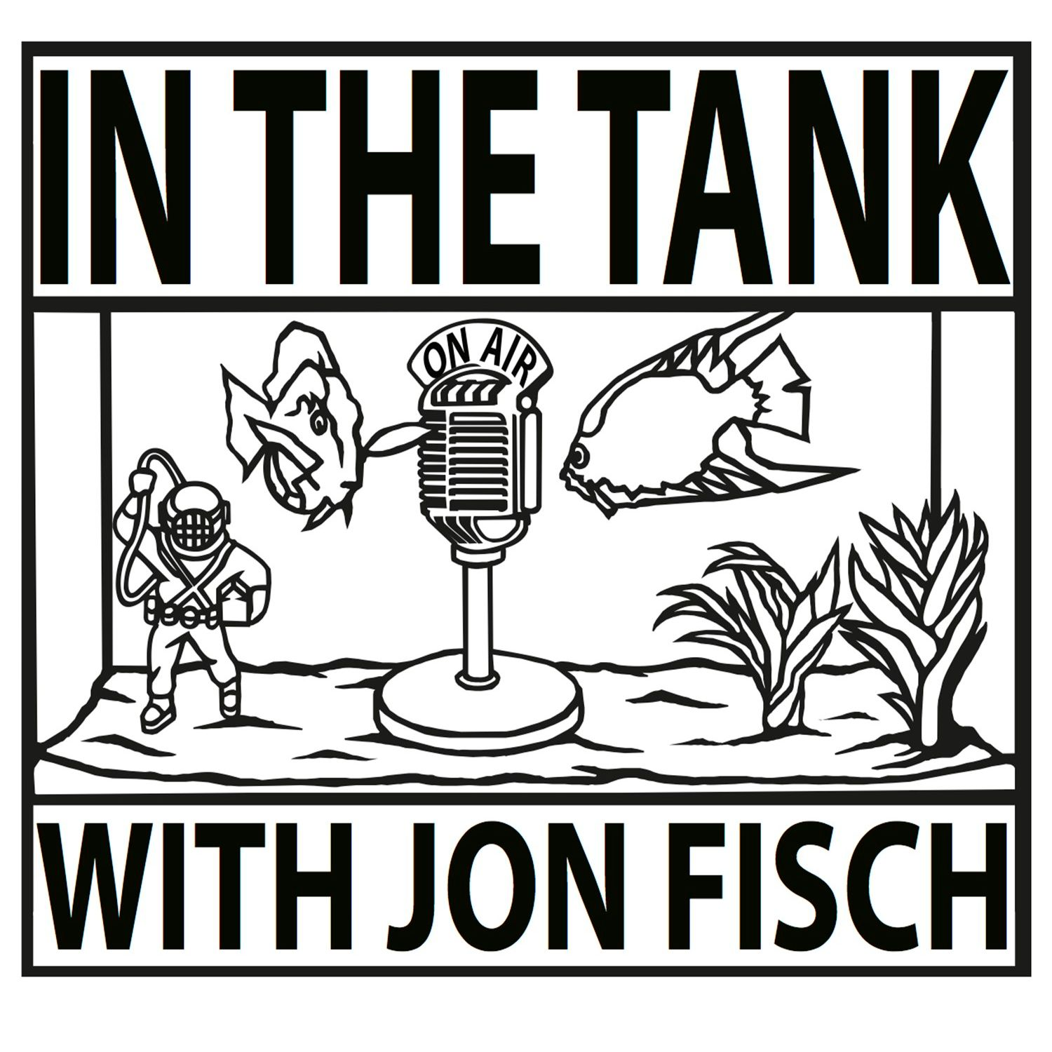 In the Tank with Jon Fisch