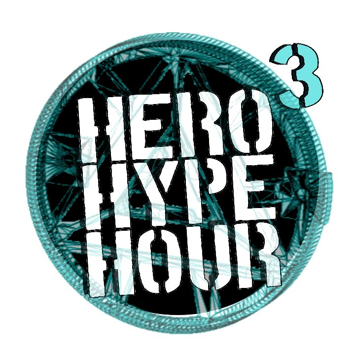 Hero Hype Hour